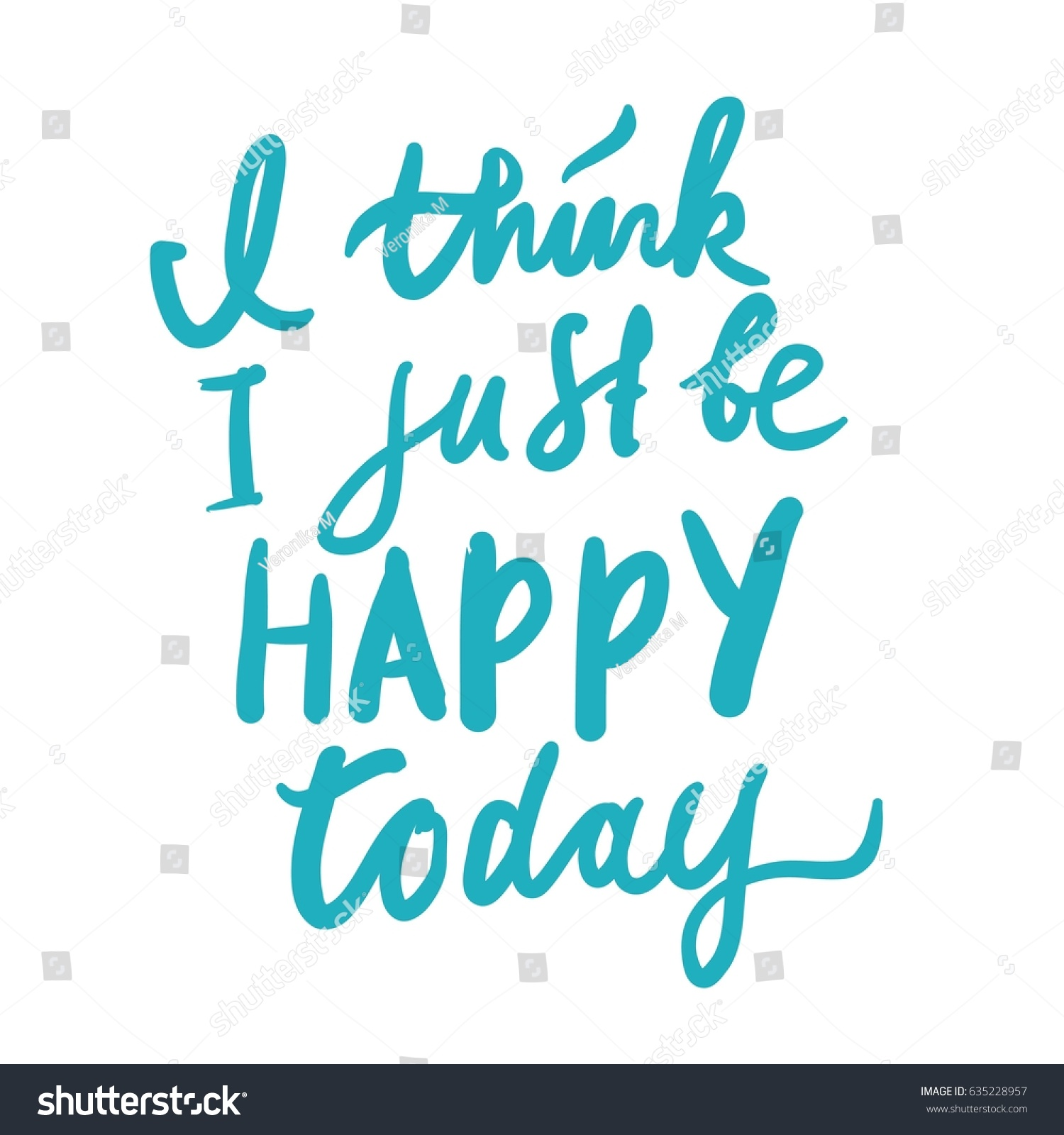 Quote For Today About Happiness Think Just Be Happy Todayquotes About Stock Vector 635228957
