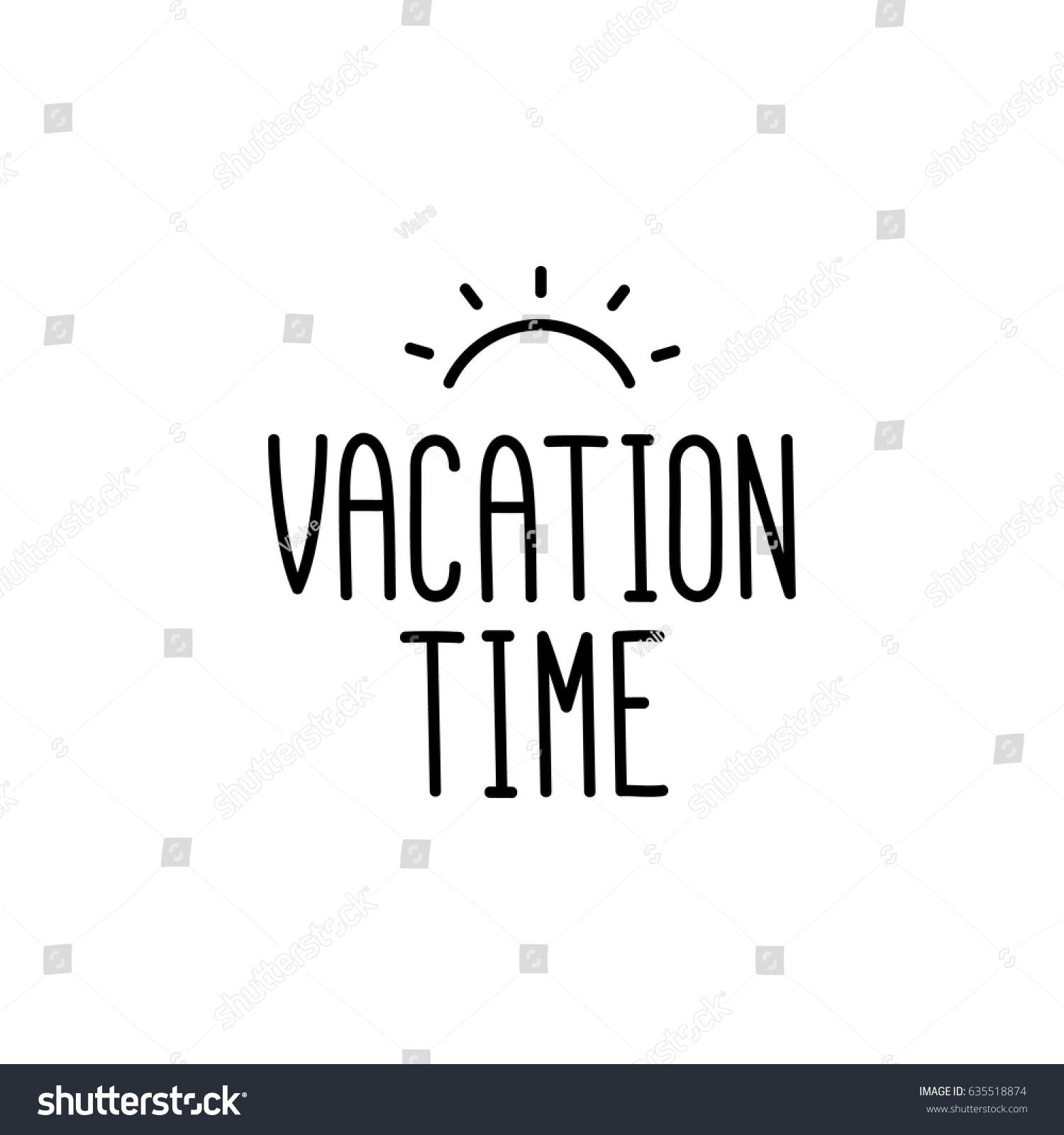 Vacation Quotes Vacation Time Quote Handdrawing Black Ink Stock Vector 635518874