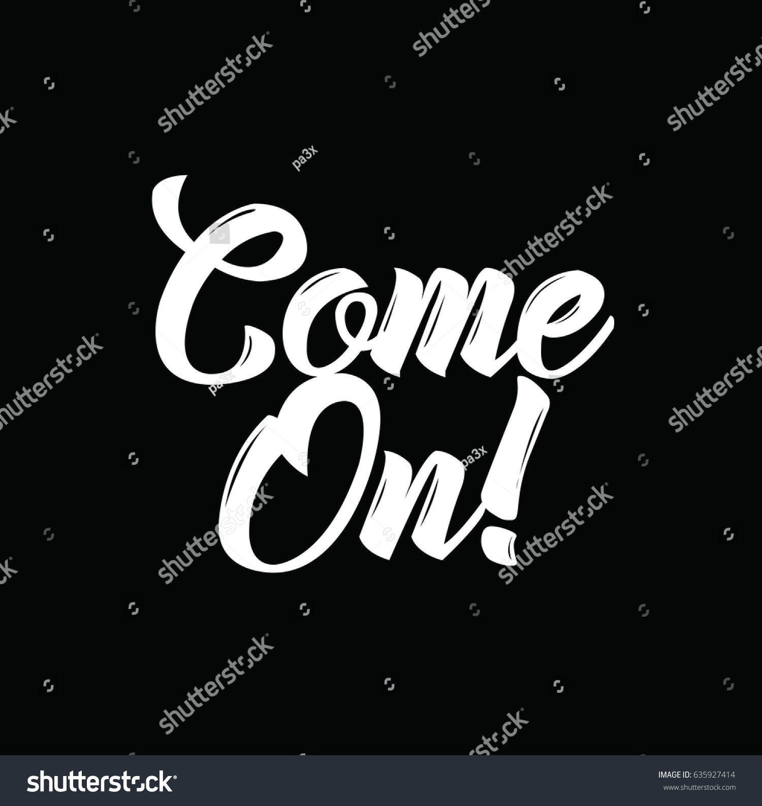 Come On Text Design Vector Calligraphy Stock Vector