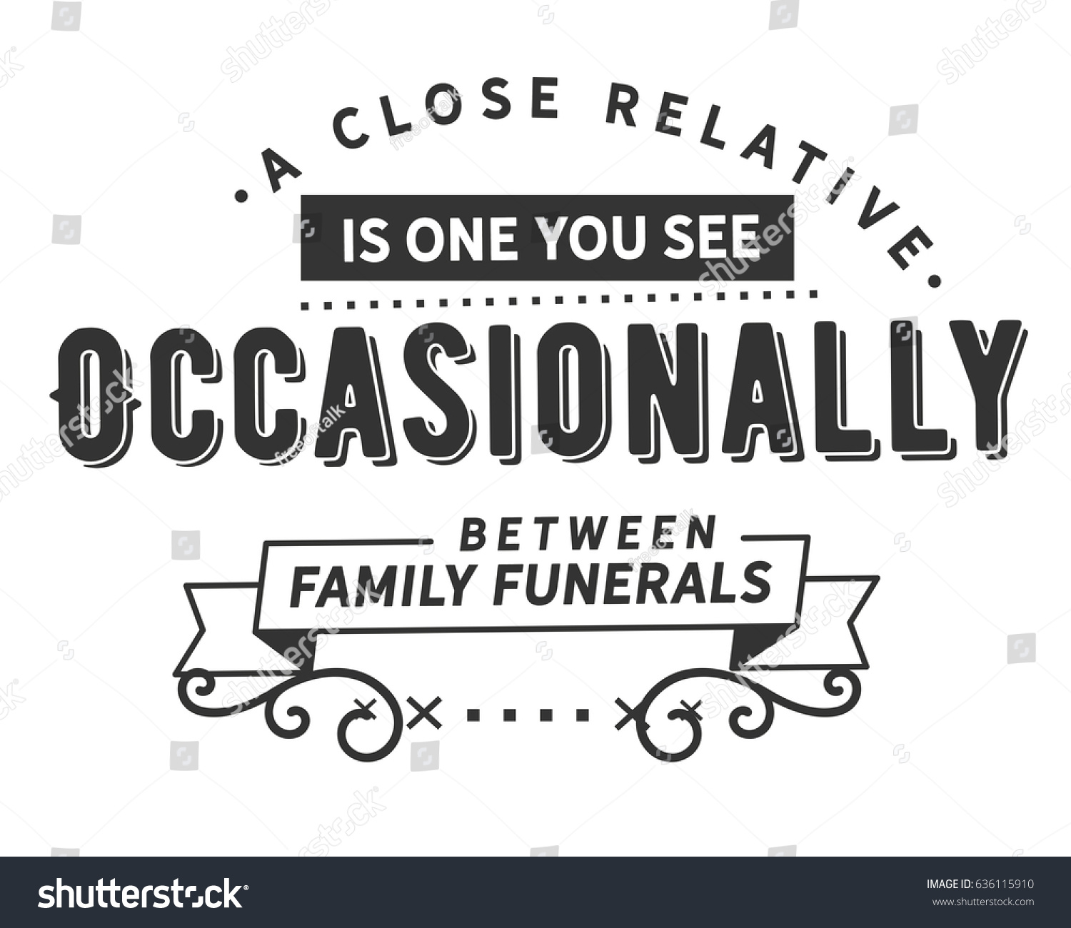 Quotes For Funerals Close Relative One You See Occasionally Stock Vector 636115910