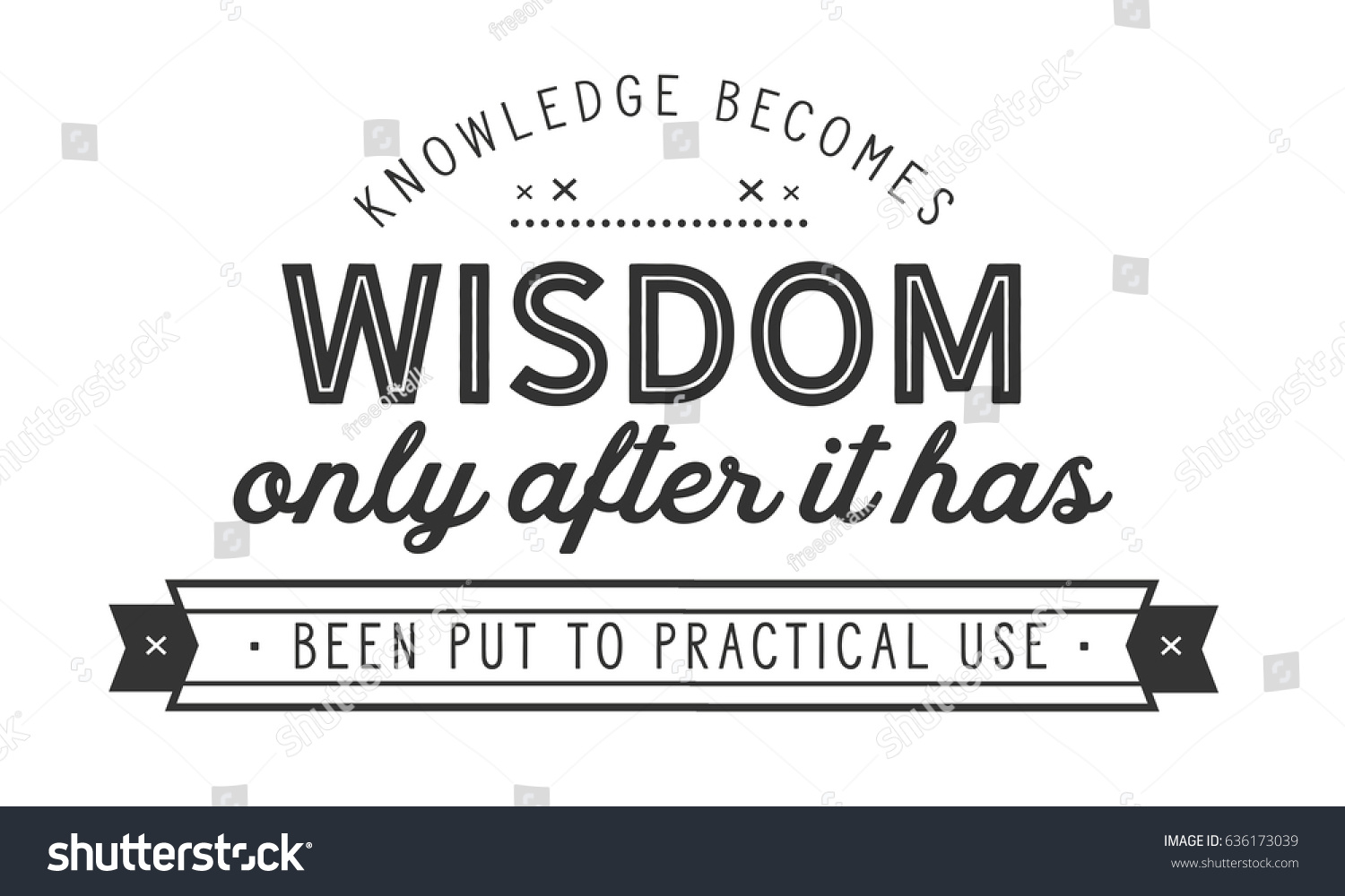 Knowledge Quotes | Knowledge Becomes Wisdom Only After Has Stock Vector Royalty Free