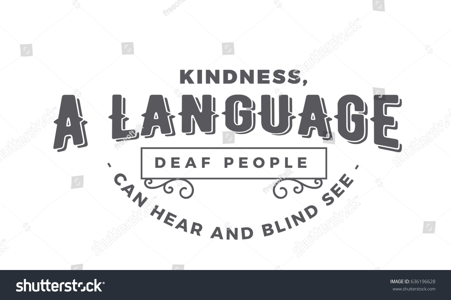 Blind Quotes Kindness Language Deaf People Can Hear Stock Vector 636196628