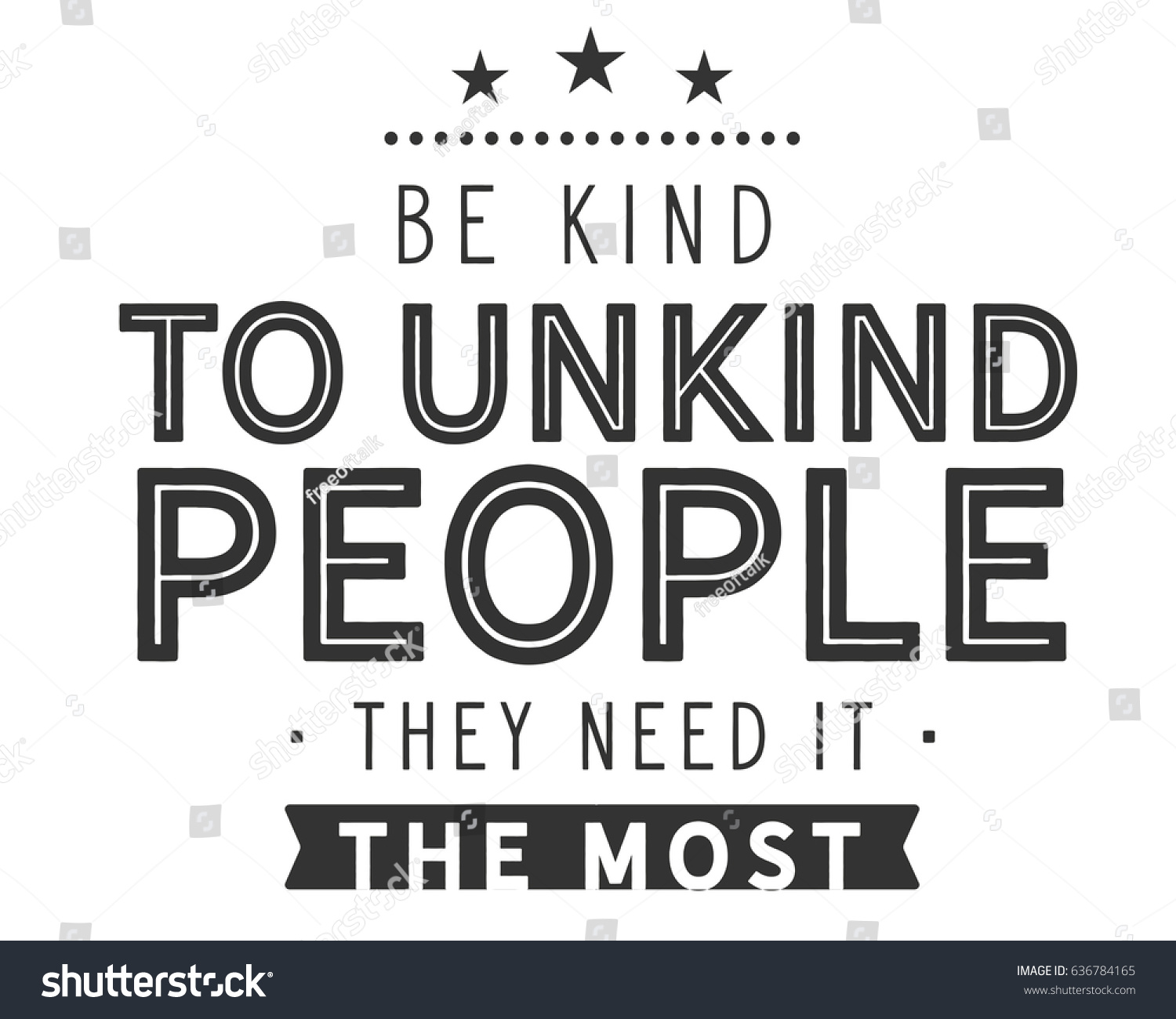 Be Kind Unkind People They Need Stockvector Rechtenvrij 636784165