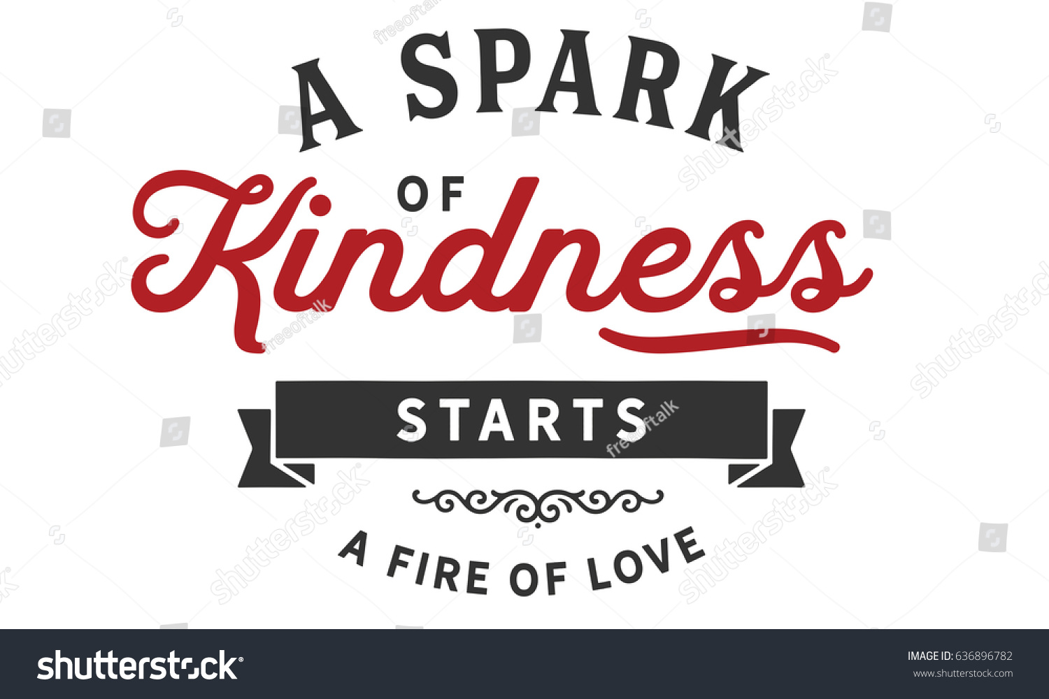 Quotes Kindness Spark Kindness Starts Fire Love Kindness Stock Vector 636896782