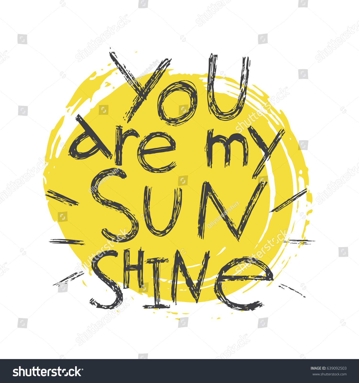 You My Sunshine Handwritten Lettering Modern Stock Vector 639092503 ...