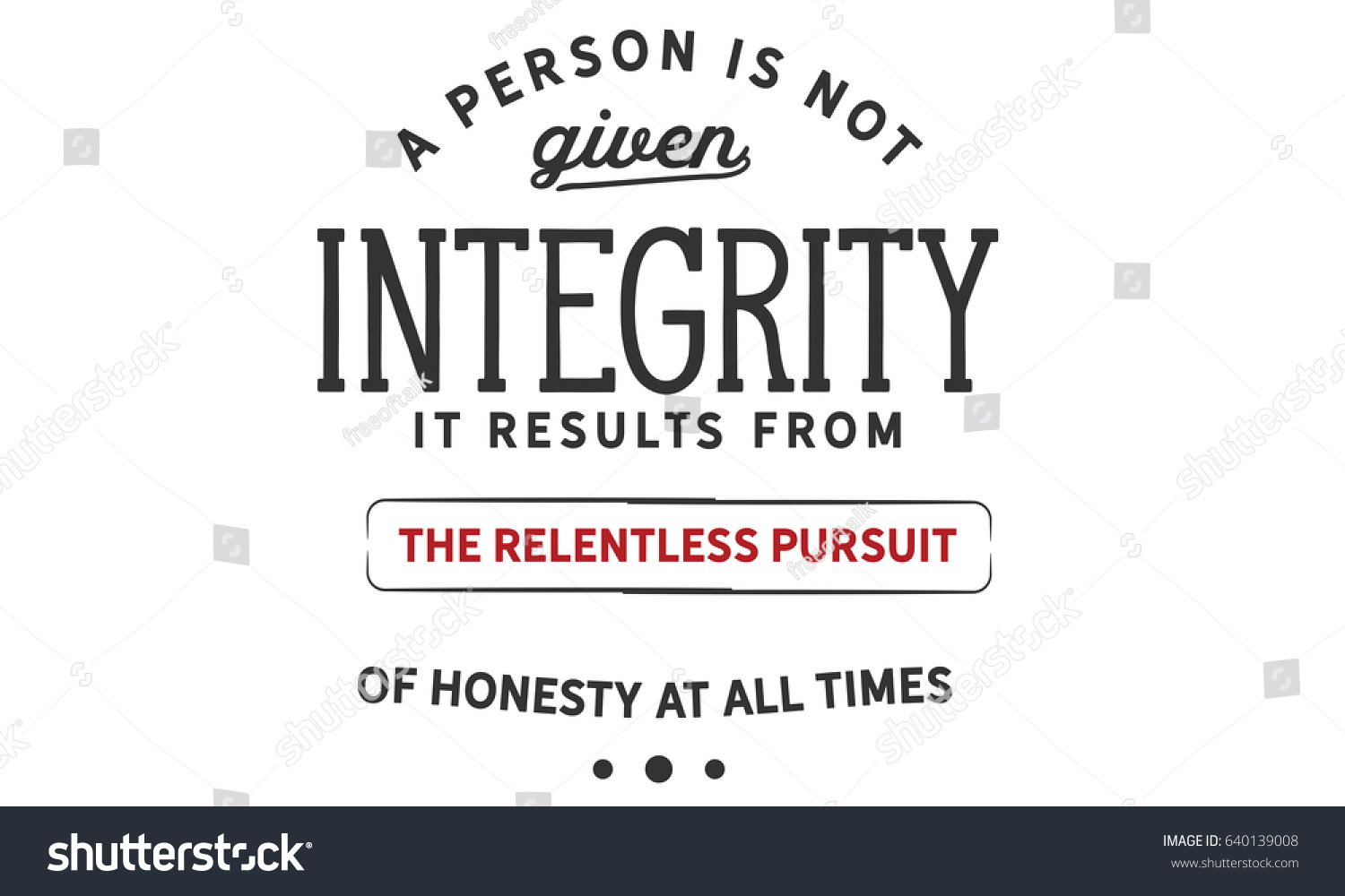 Person not given integrity results relentless stock vector a person is not given integrity it results from the relentless pursuit of honesty at biocorpaavc Image collections