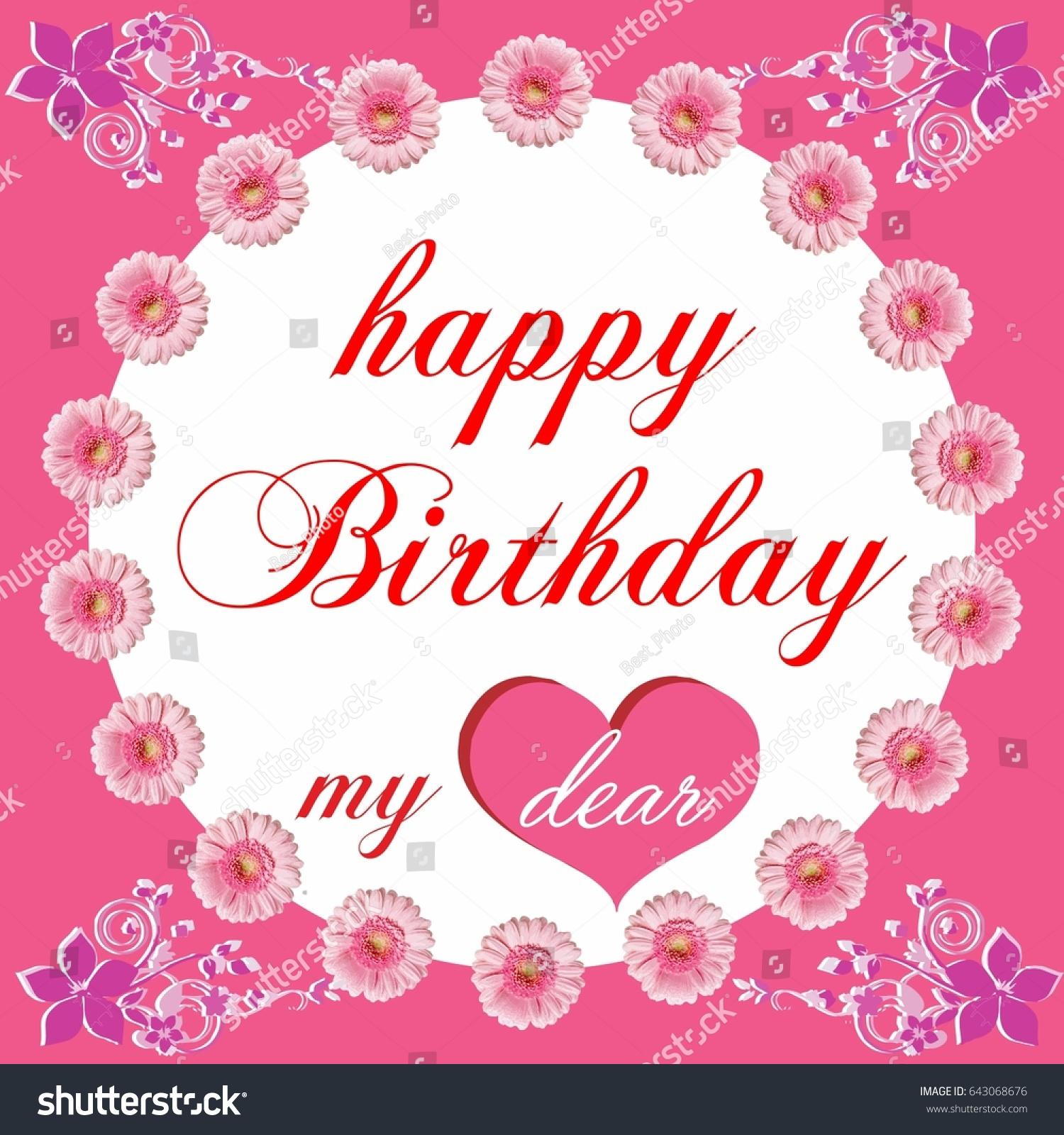 Happy Birthday Card My Dear Lovely Beautiful Celebration Card Be