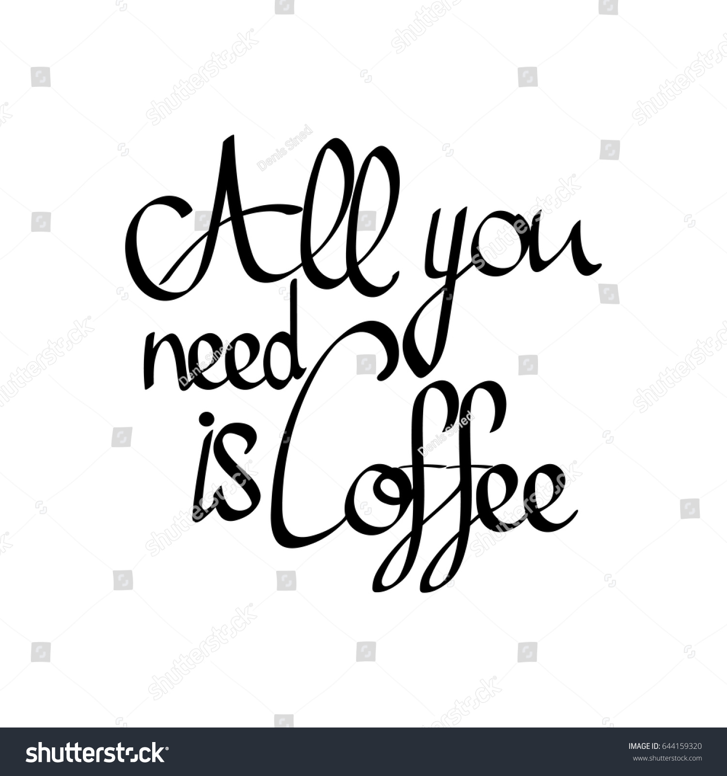 All You Need Coffee Isolated Calligraphy Stock Vector