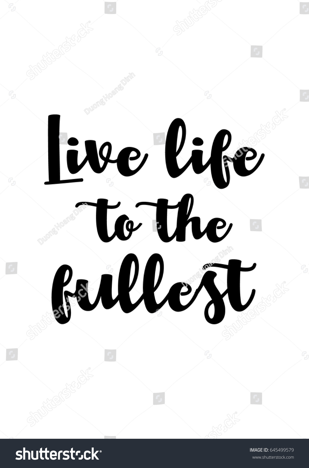 Live Life To The Fullest Quotes Isolated Calligraphy On White Background Quote Stock Vector