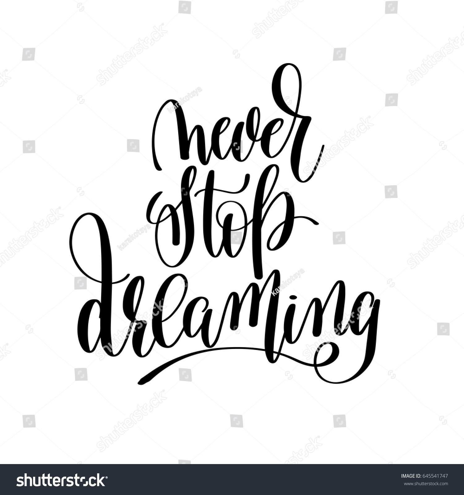 Poster design drawing - Never Stop Dreaming Black And White Ink Hand Lettering Inscription About Life To Poster Design