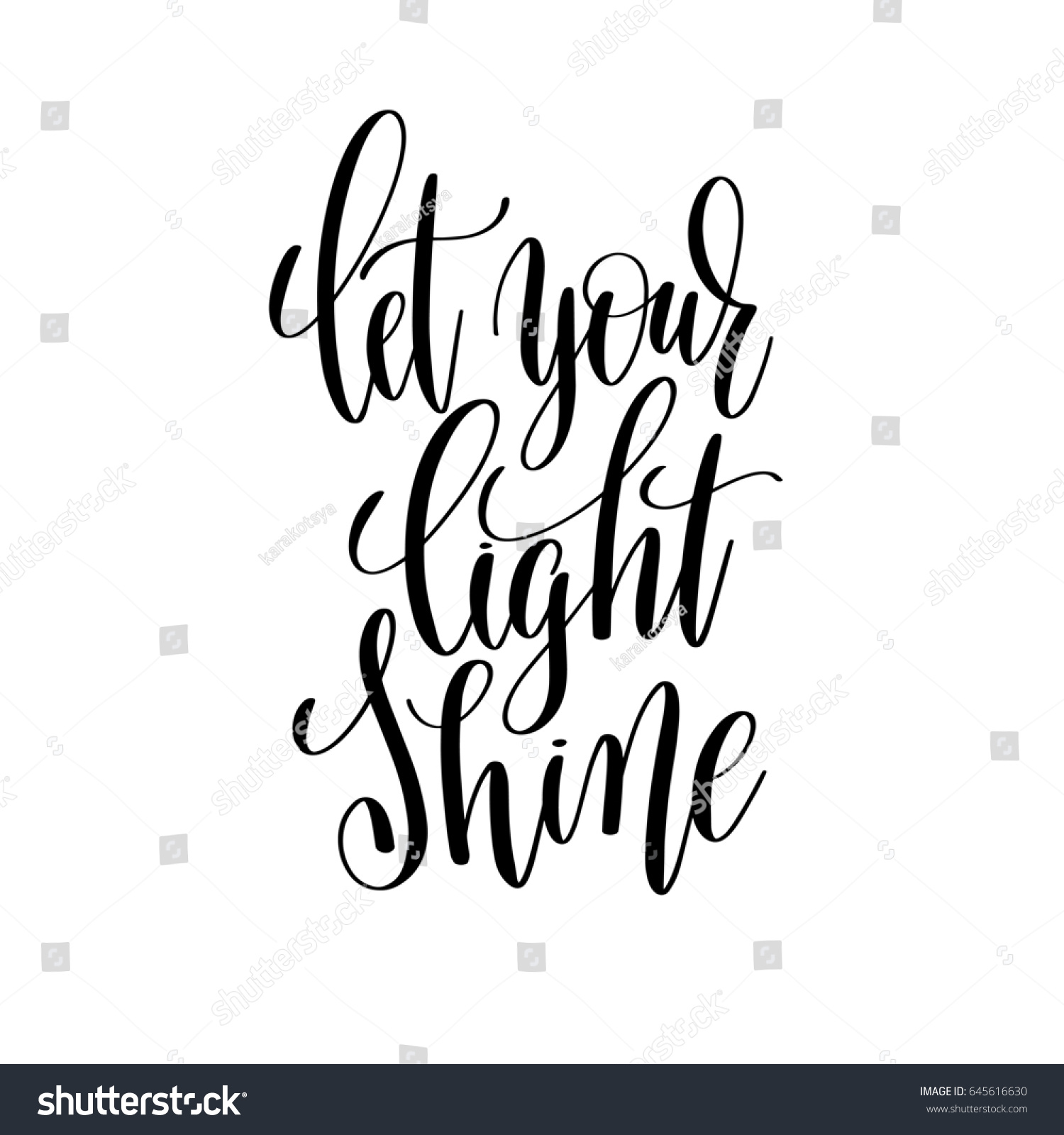 Let Your Light Shine Black And White Hand Written Lettering Positive