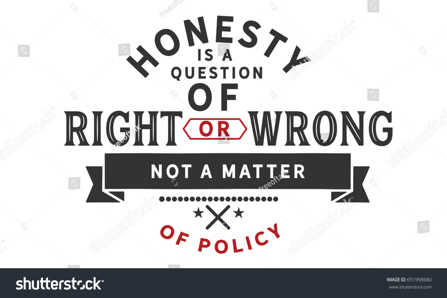 Honesty Quotes Honesty Question Right Wrong Not Matter Stock Vector 651998680