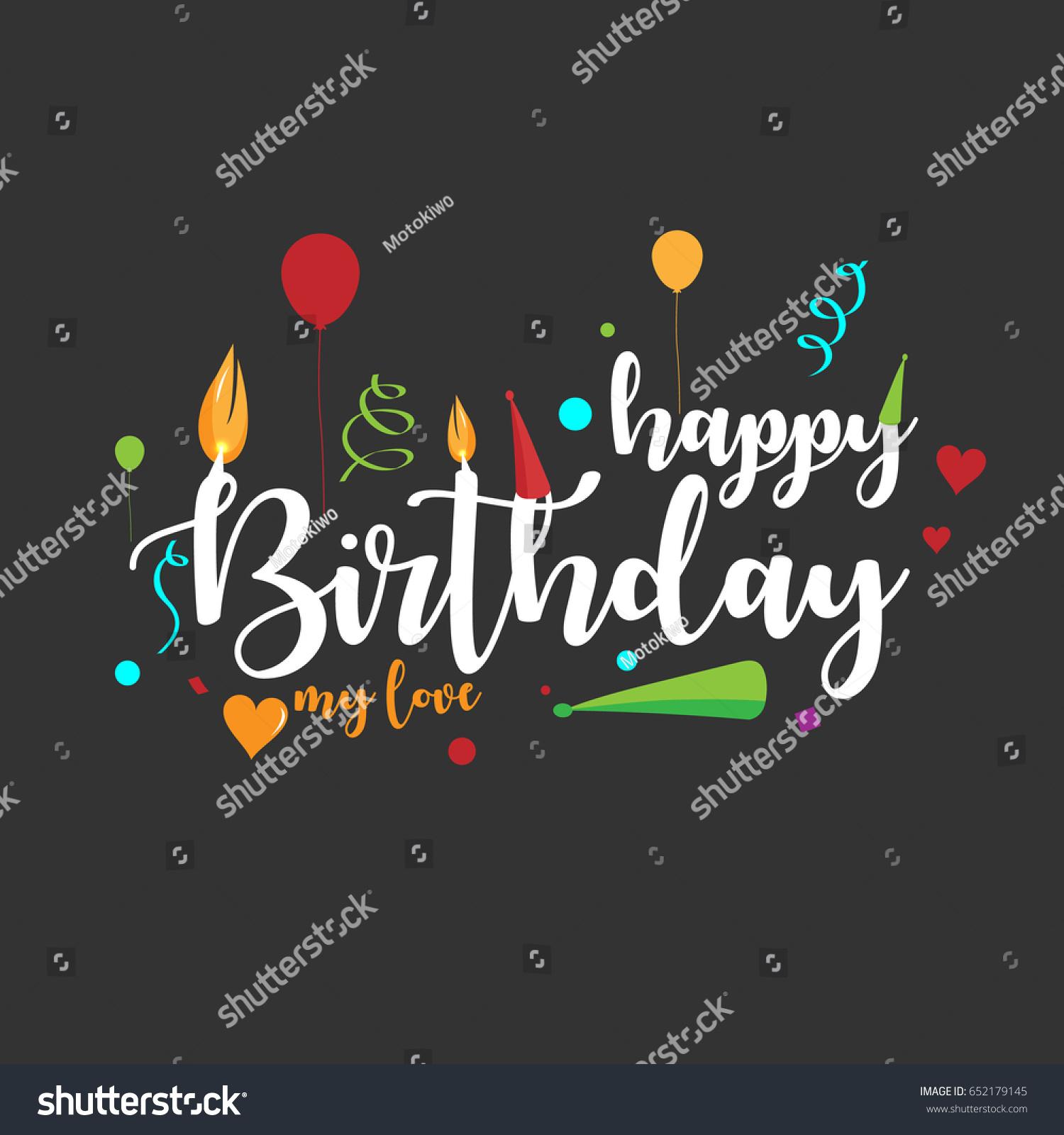 Lovely Happy Birthday My Love Typography Stock Vector 652179145