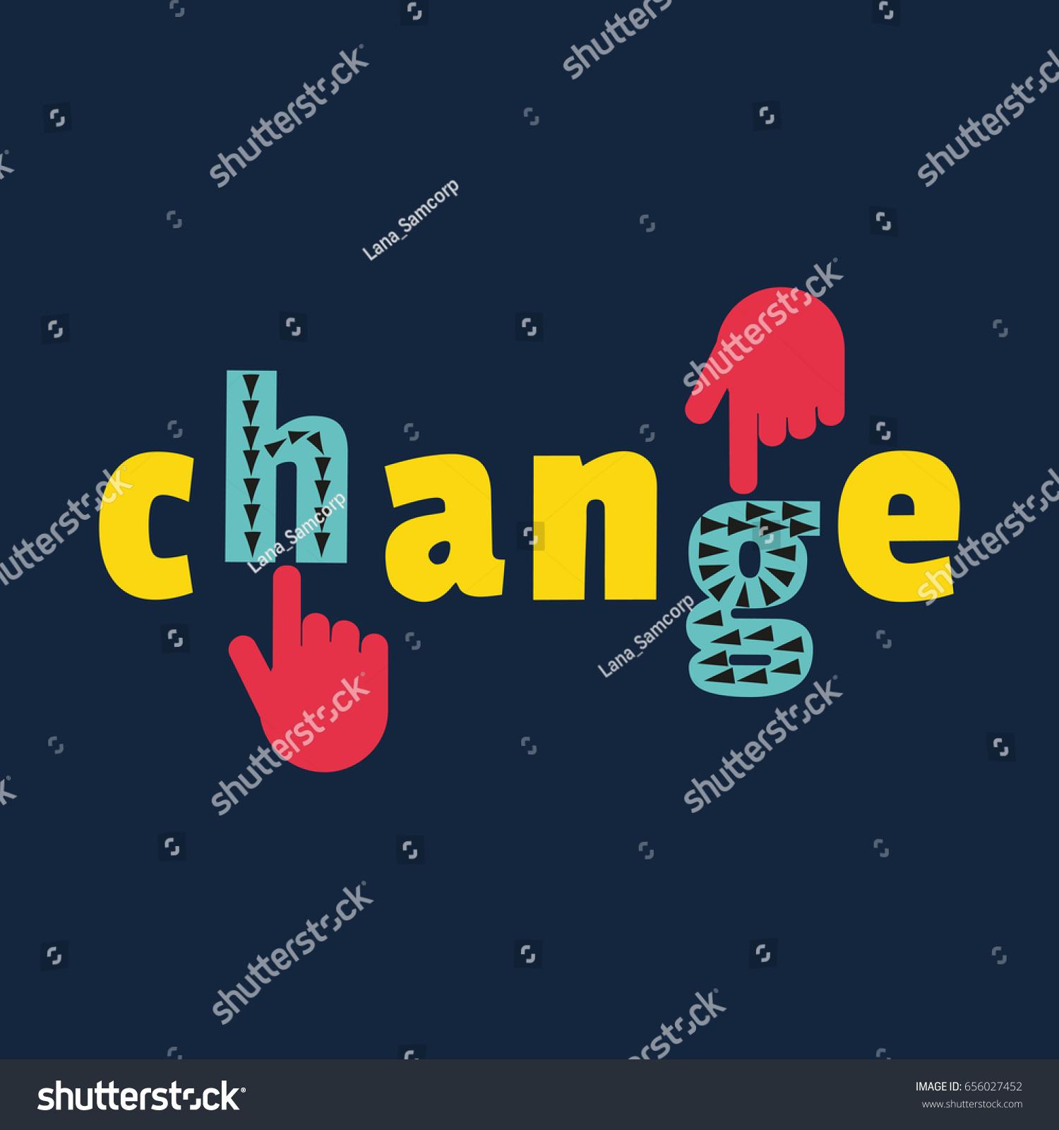 Motivational Slogan Change Typography Poster Concept Stock