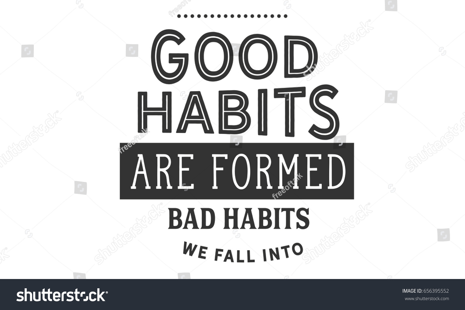 Habit Quotes Good Habits Formed Bad Habits We Stock Vector 656395552  Shutterstock