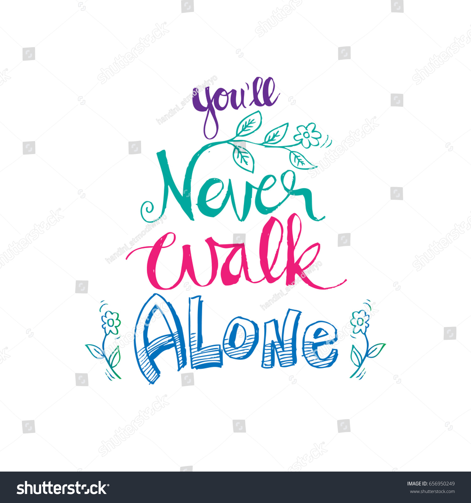 Youll Never Walk Alone Hand Lettering Stock Vector Royalty Free