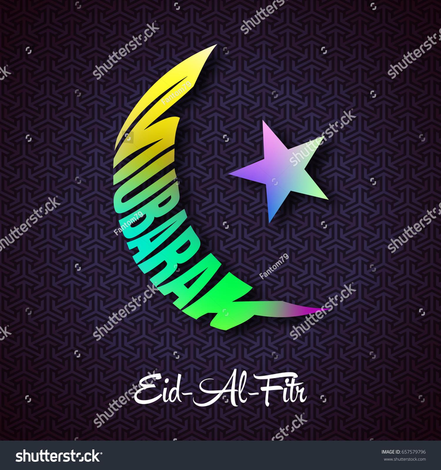Wonderful Idd Eid Al-Fitr Greeting - stock-vector-eid-al-fitr-greeting-card-design-with-colorful-mubarak-in-form-of-half-moon-on-dark-blue-background-657579796  You Should Have_937848 .jpg
