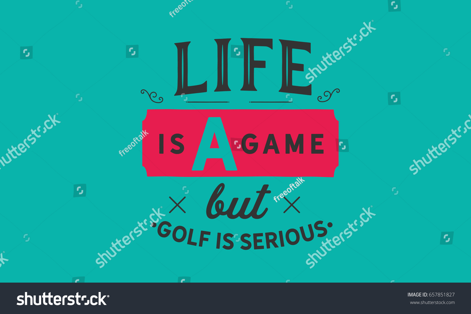 Golf Quotes About Life Life Game Golf Serious Golf Quotes Stock Vector 657851827