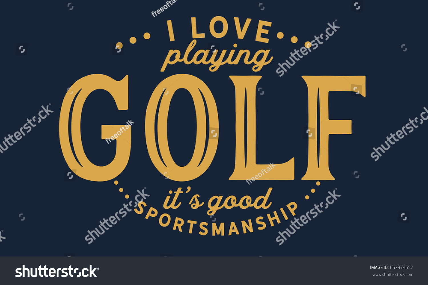 Golf Love Quotes Glamorous Love Playing Golf Good Sportsmanship Golf Stock Vector 657974557