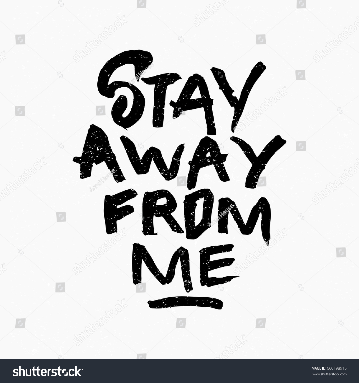 Stay Away Me Quote Ink Hand Stock Vector Royalty Free 660198916