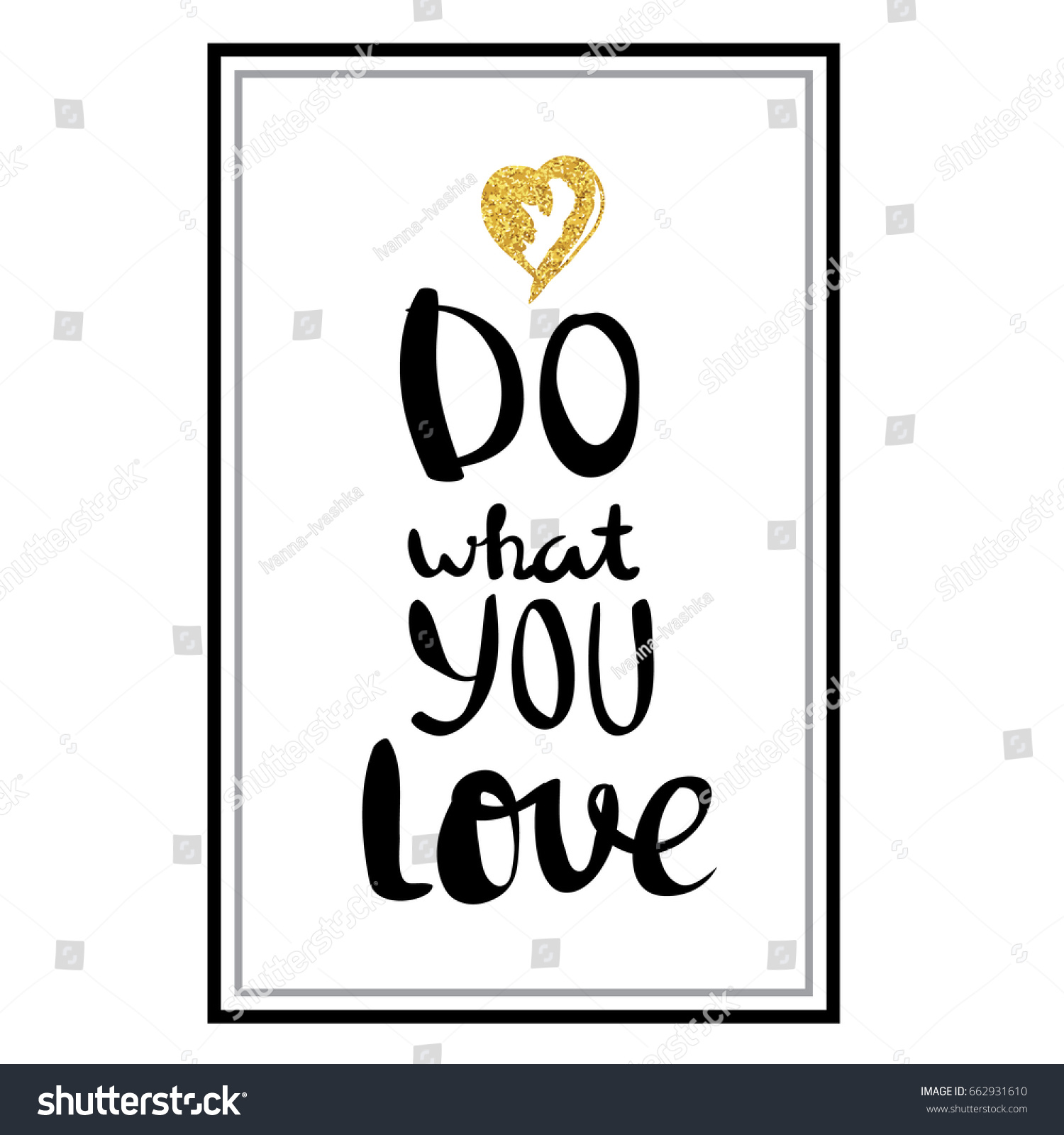 Do What You Love Love What You Do Quote Do What You Love Love What Stock Vector 662931610  Shutterstock