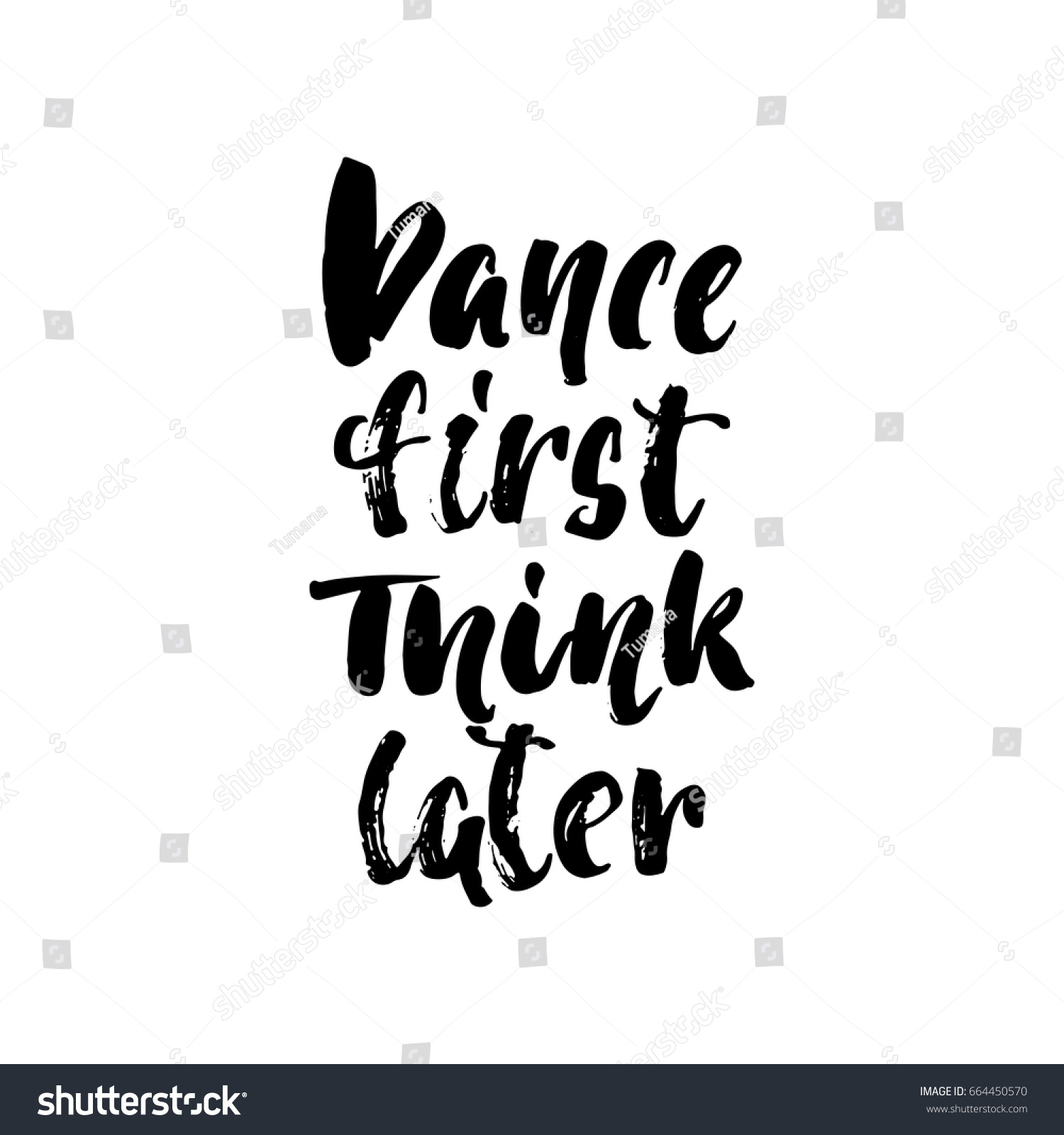 Dance First Think Later Hand Drawn Stock Vector Royalty Free