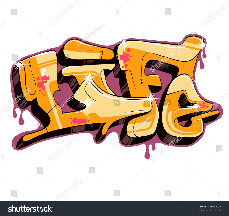 Graffiti Vector Design Word Life Stock Vector (2018) 66636073 ...
