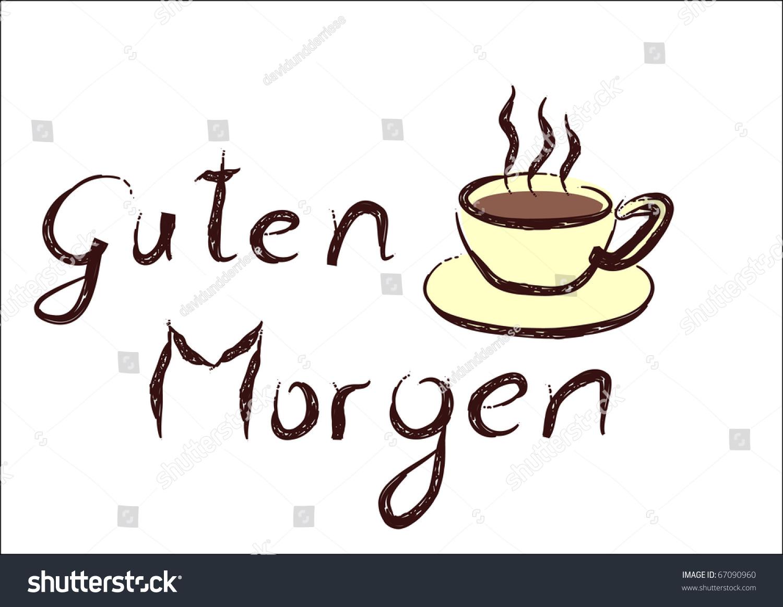 Cup Coffee German Guten Morgen Good Stock Illustration 67090960
