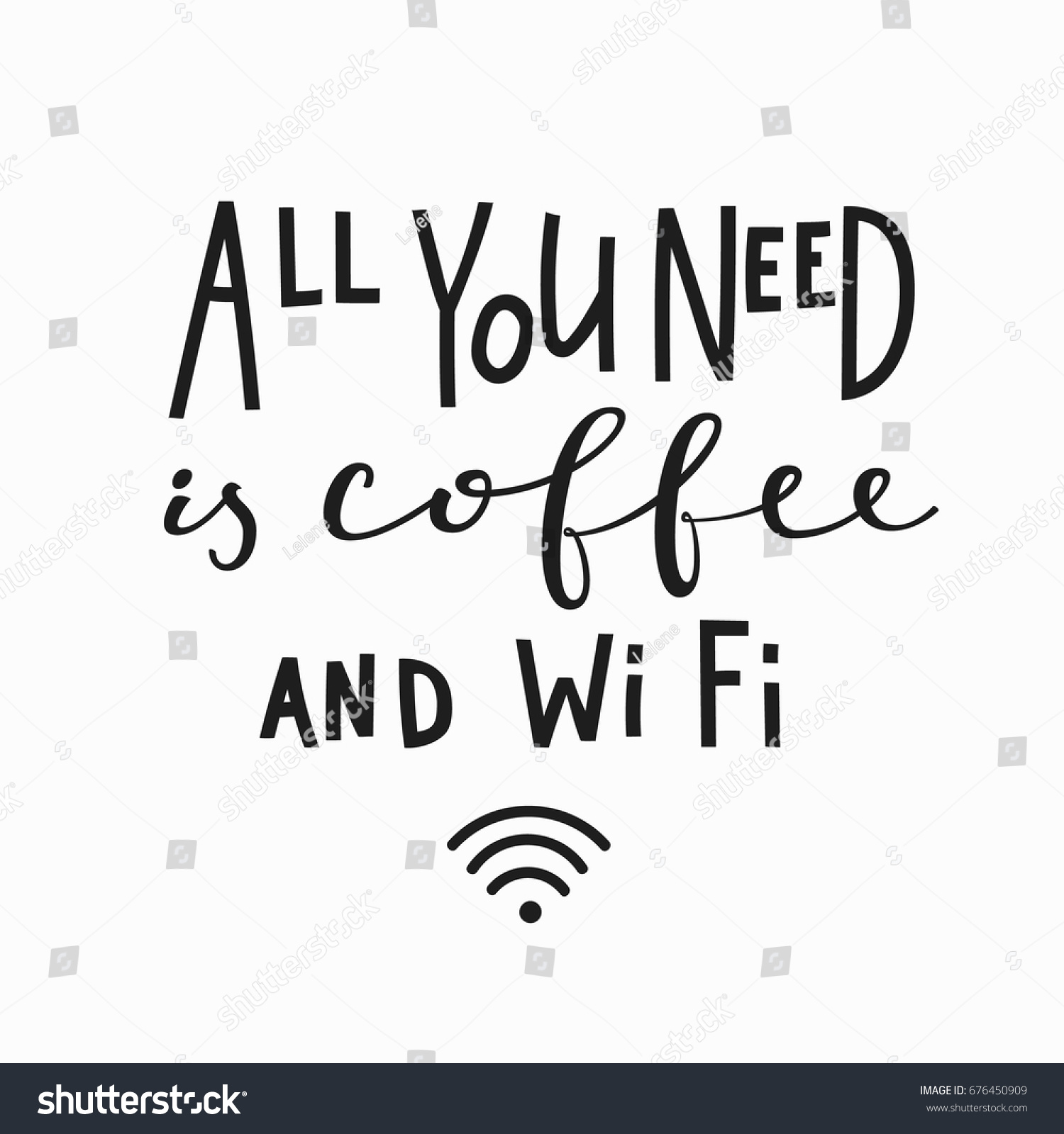 all you need coffee wi fi stock vector royalty free 676450909 Wi-Fi Plugs all you need is coffee and wi fi love romantic travel quote lettering calligraphy inspiration