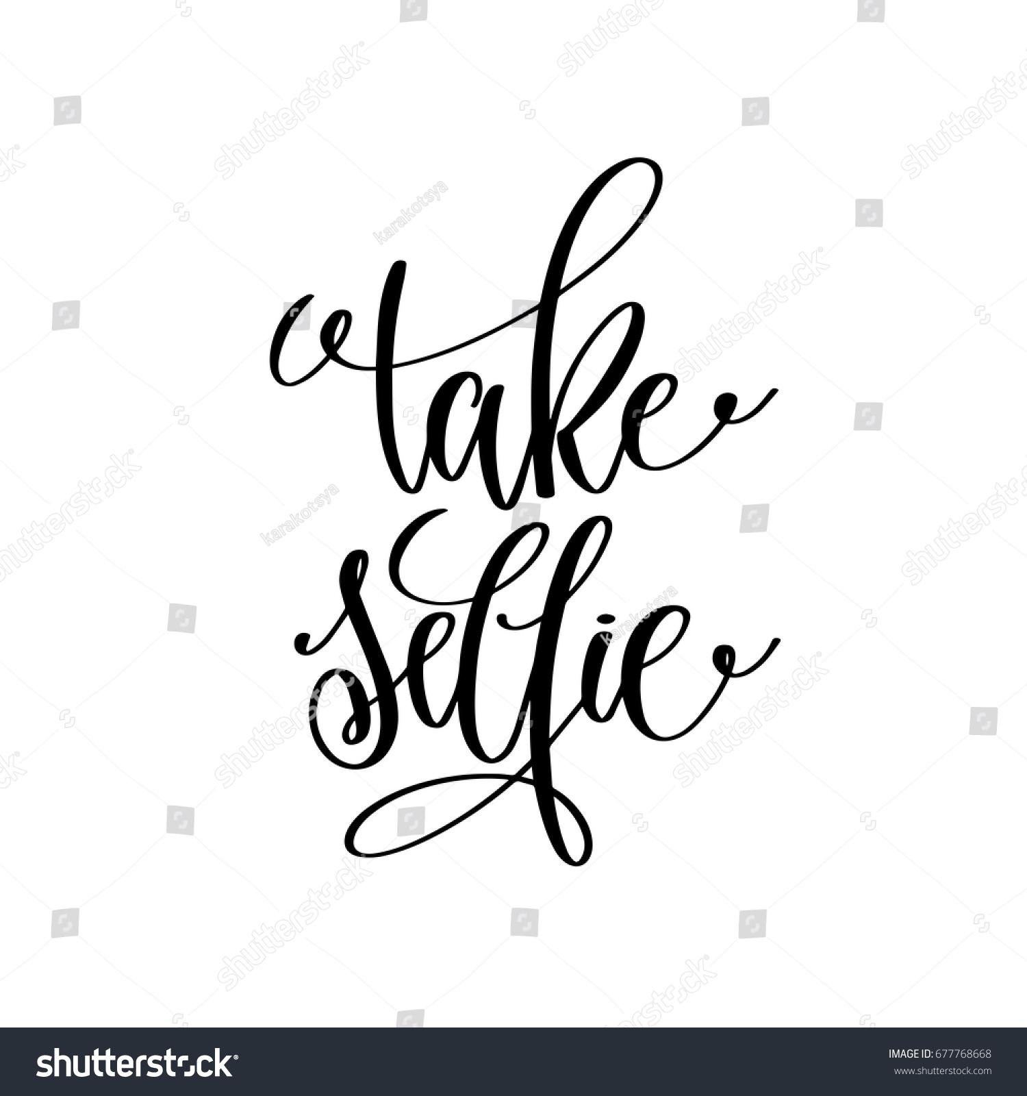 Take Selfie Black White Handwritten Lettering Stock Vector Royalty