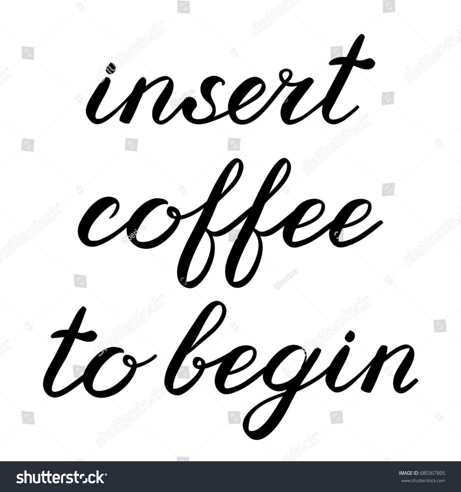Insert Coffee Begin Brush Lettering Cute Stock Illustration
