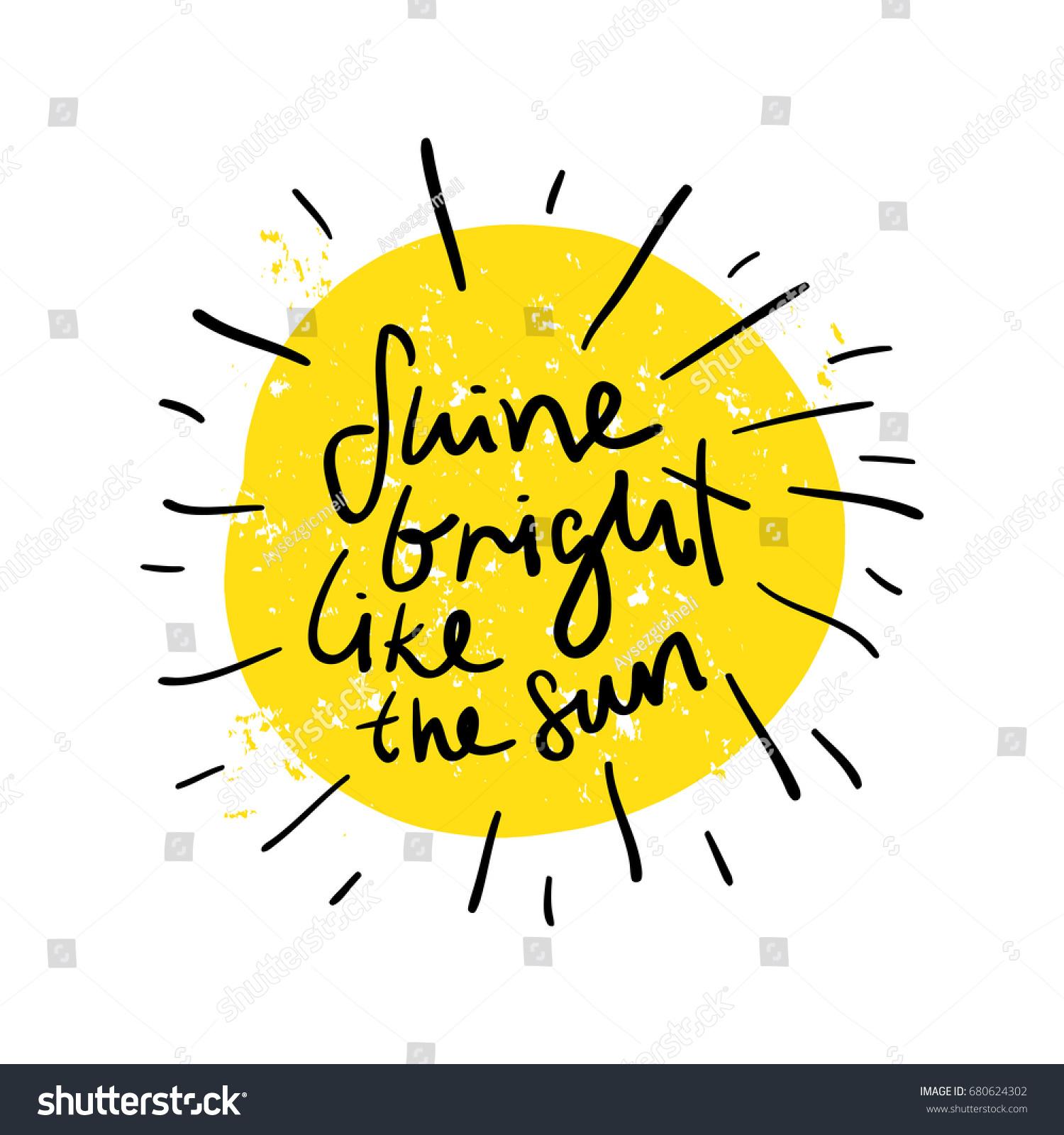 Inspirational Quote Shine Bright Like Sun Stock Vector ...