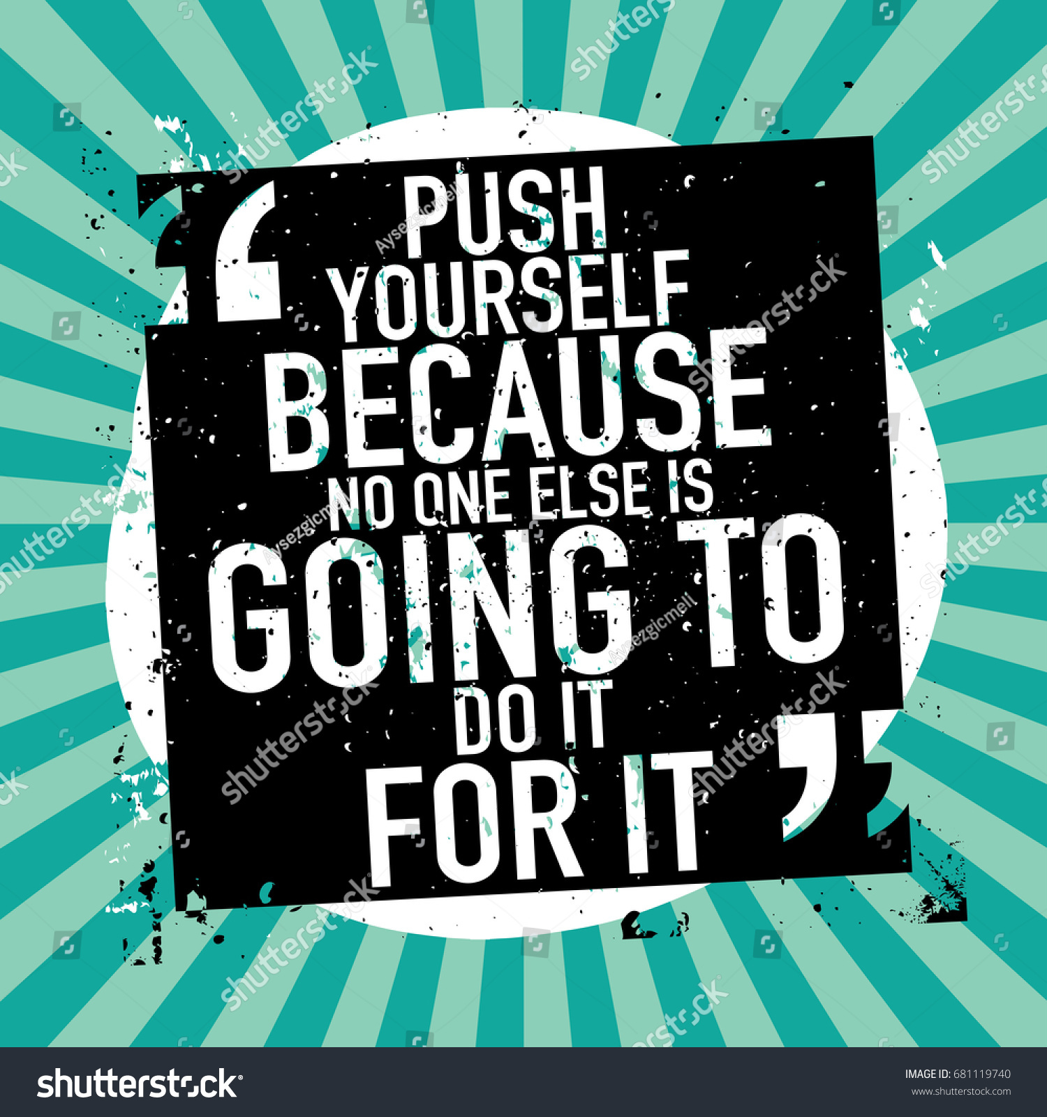 Inspirational motivational quote poster print design stock vector inspirational motivational quote poster print design push yourself because no one else is going solutioingenieria Image collections