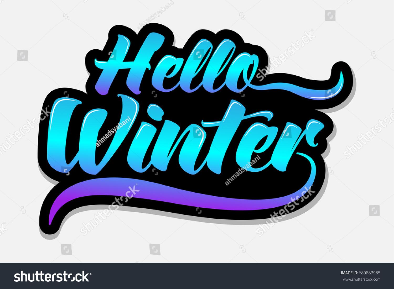 Hello Winter   Typography   Handwritten Vector Illustration, Brush Pen  Lettering, For Greeting,