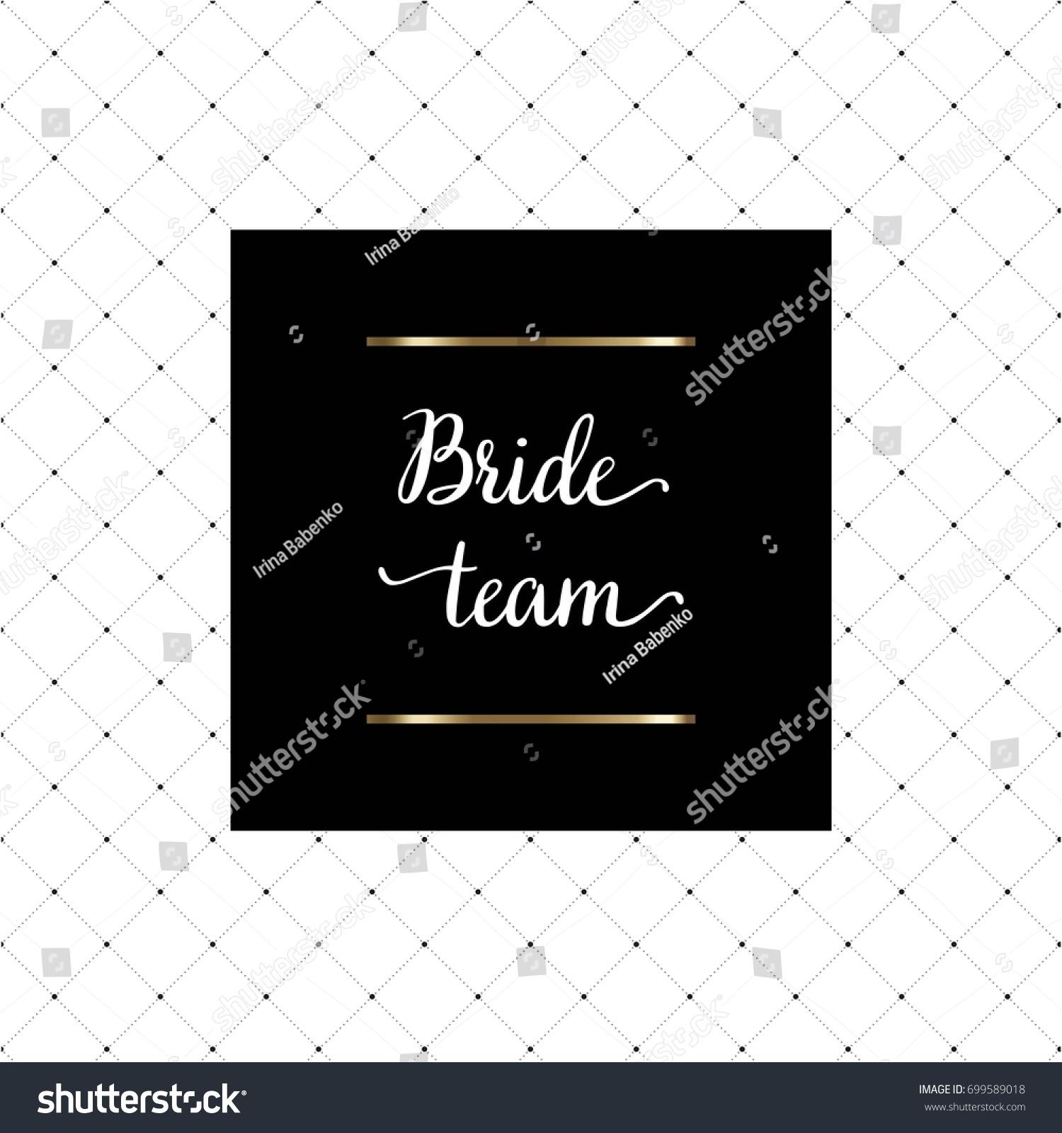 Bride Team Hand Written Lettering Bachelorette Stock Vector