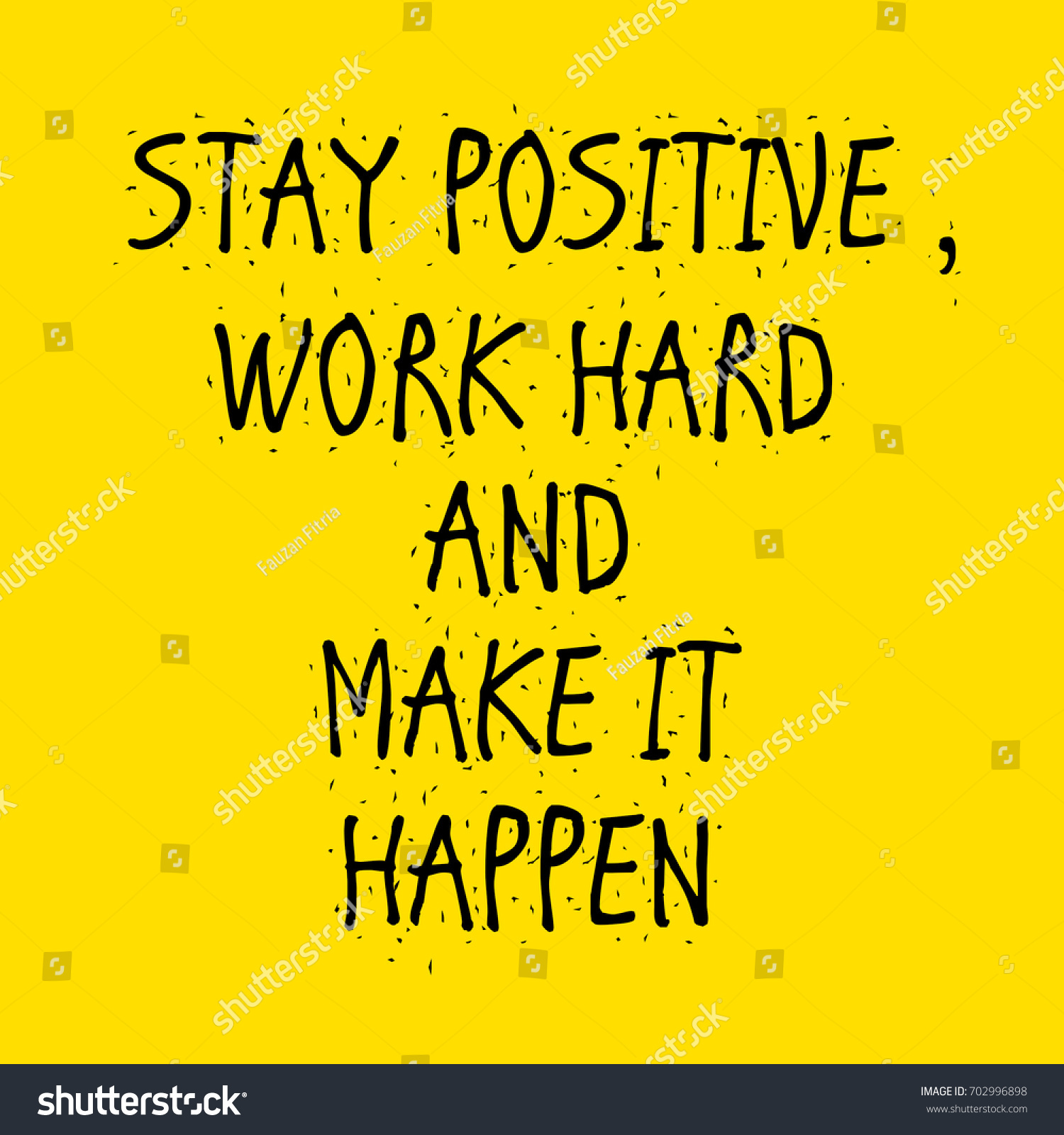 Make A Quote Quote Stay Positive Work Hard Make Stock Illustration 702996898