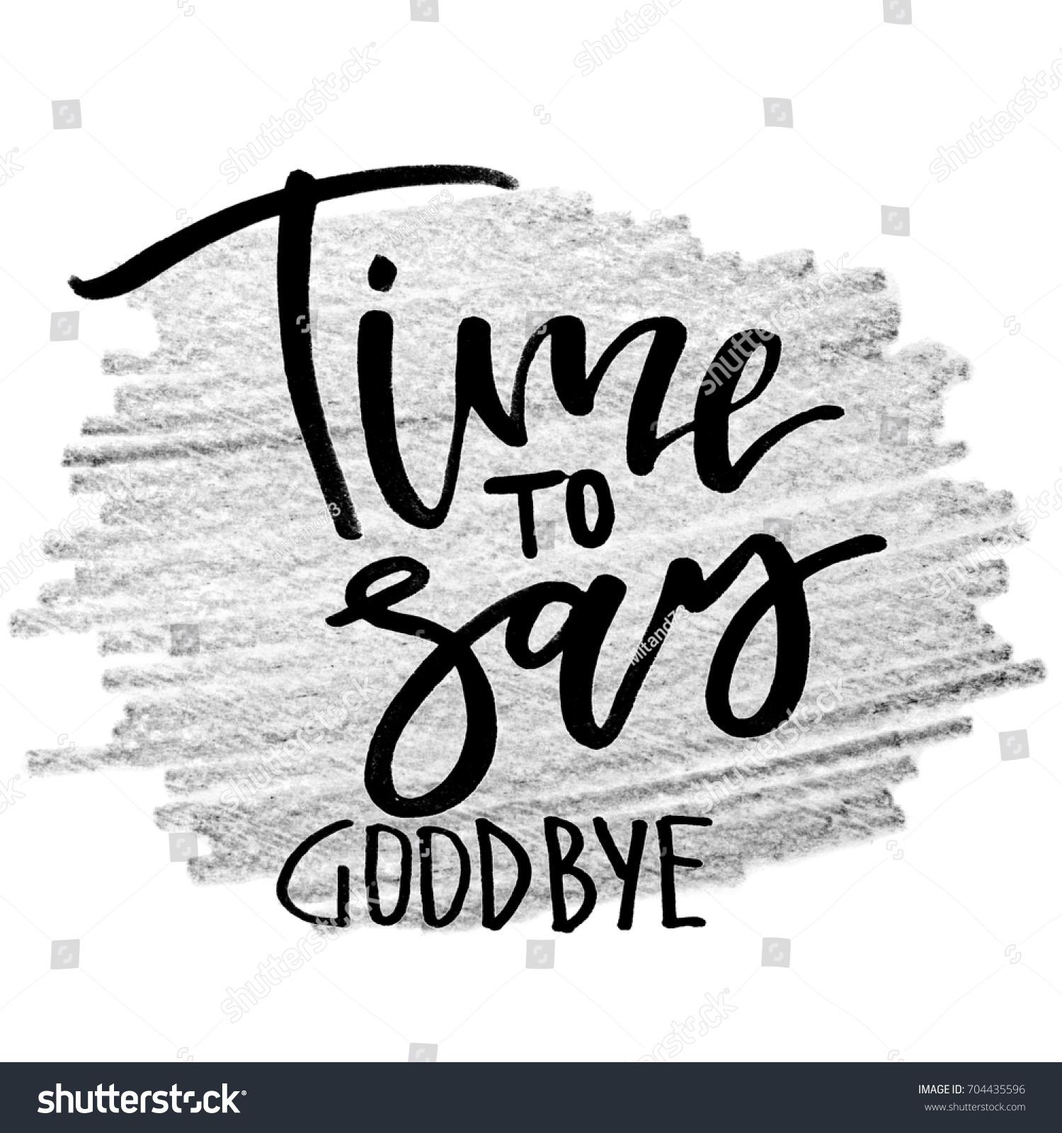 Time Say Goodbye Handwritten T...