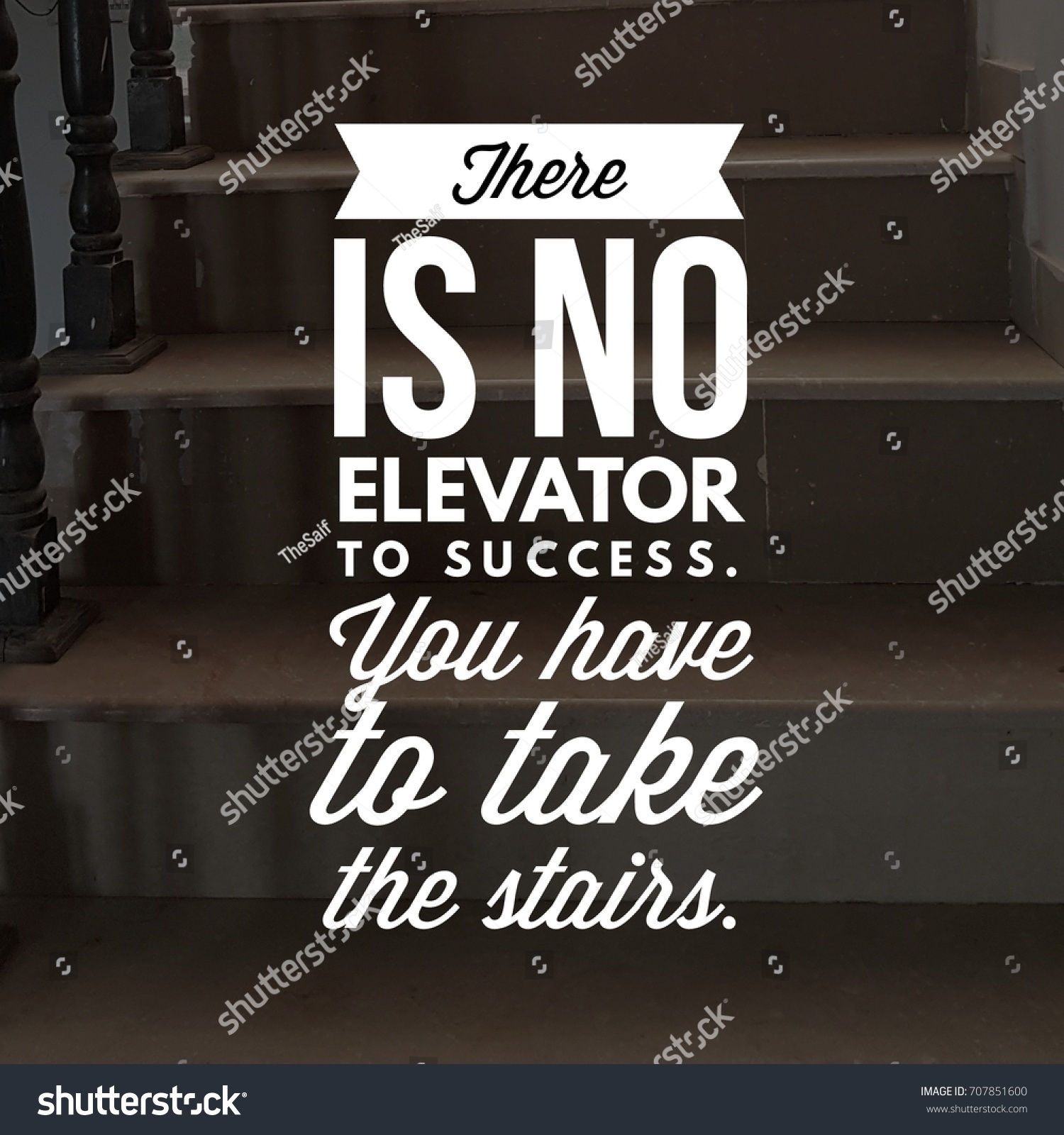 Motivational Quotes For Success In Life There No Elevator Success You Have Stock Photo 707851600