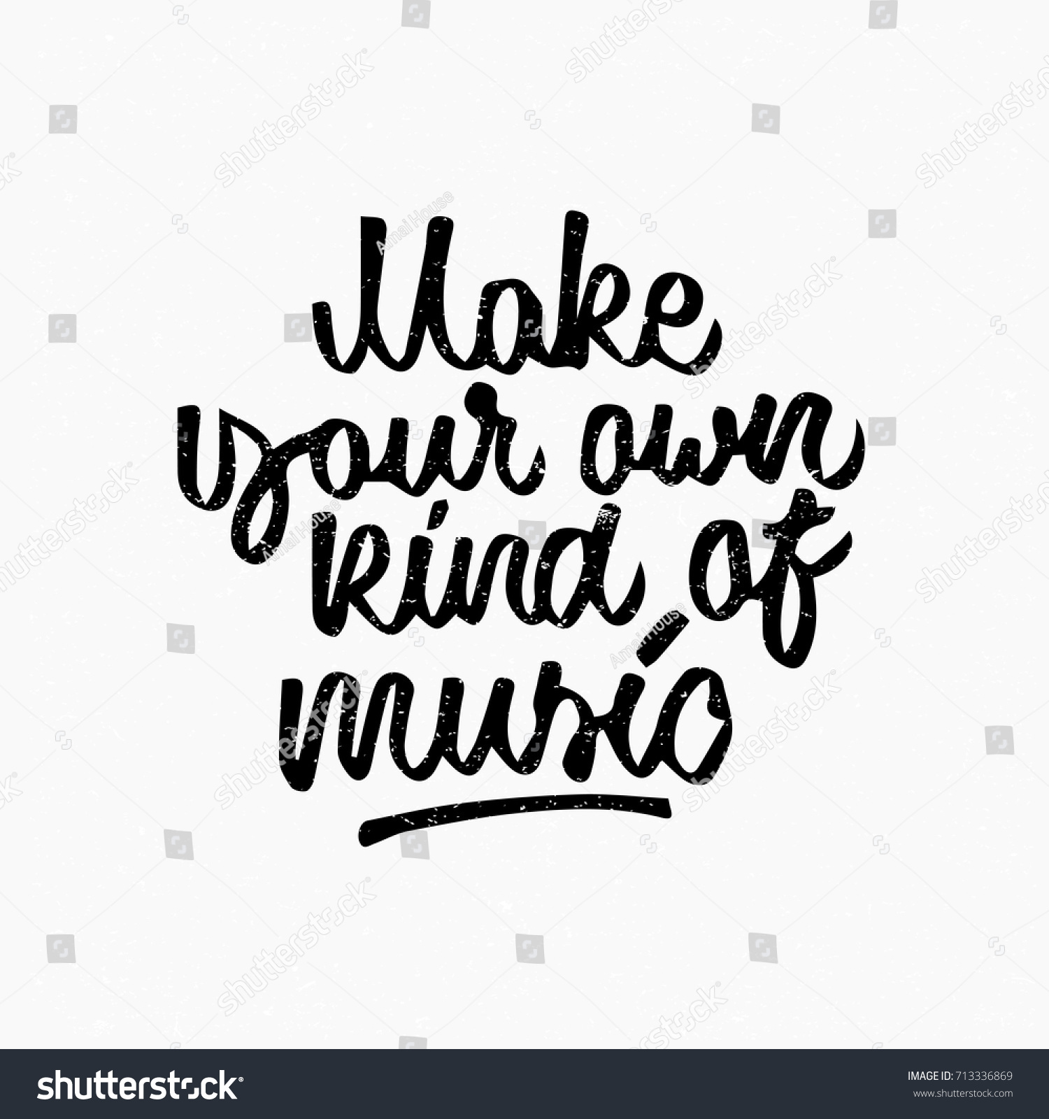 Make Your Own Kind Music Quote Stock Vector Royalty Free 713336869