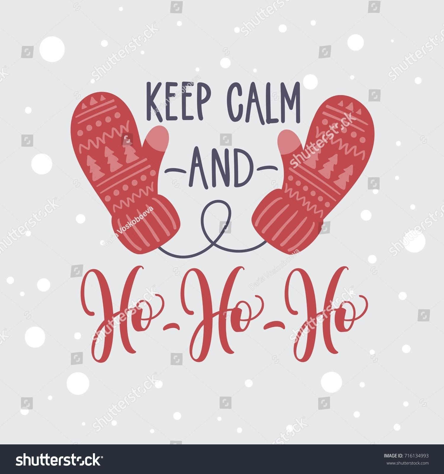 Christmas Card Keep Calm Ho Ho Stock Vector (Royalty Free) 716134993 ...