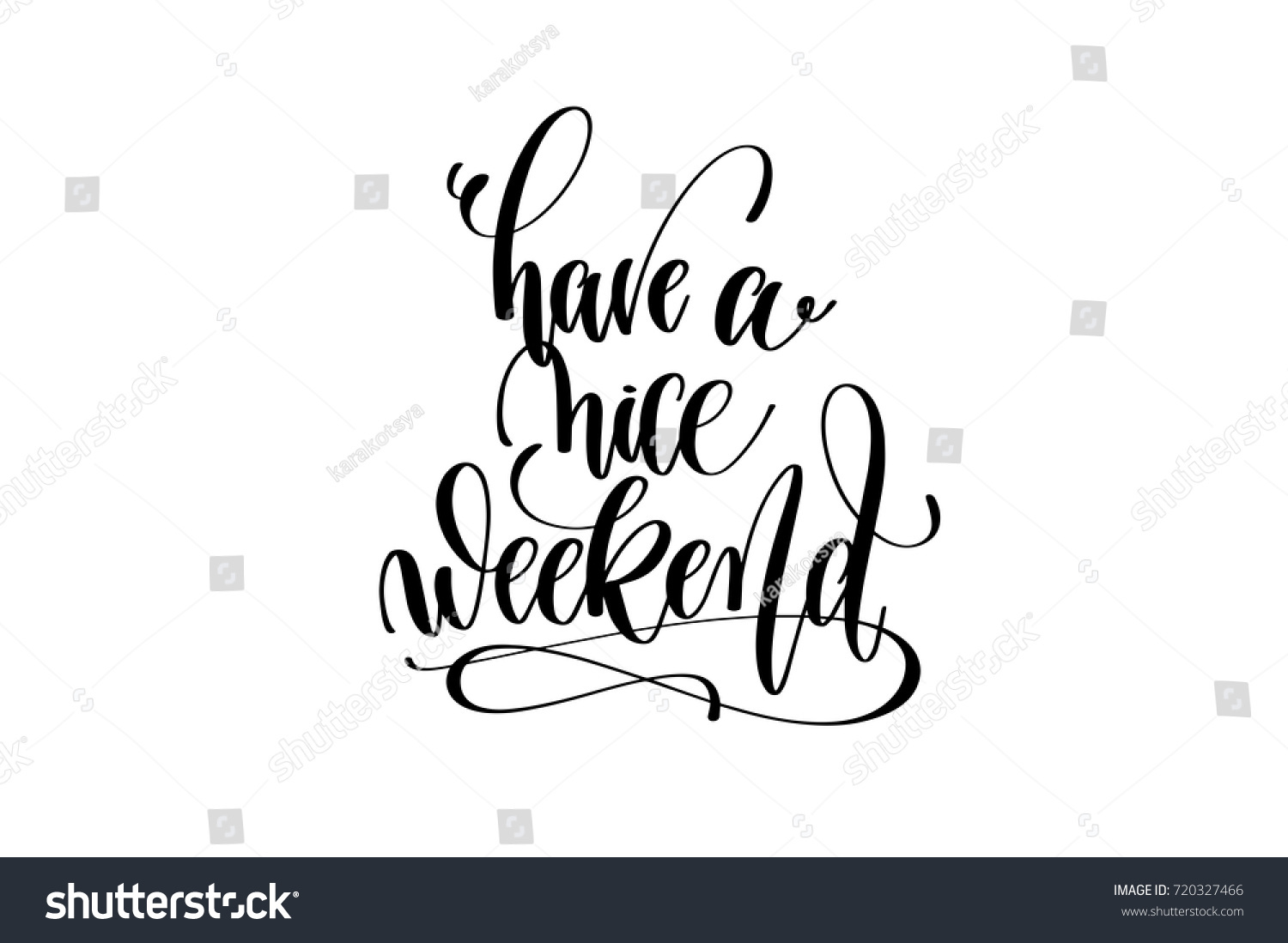 Have Nice Weekend Motivational Inspirational Quote Stock Vector
