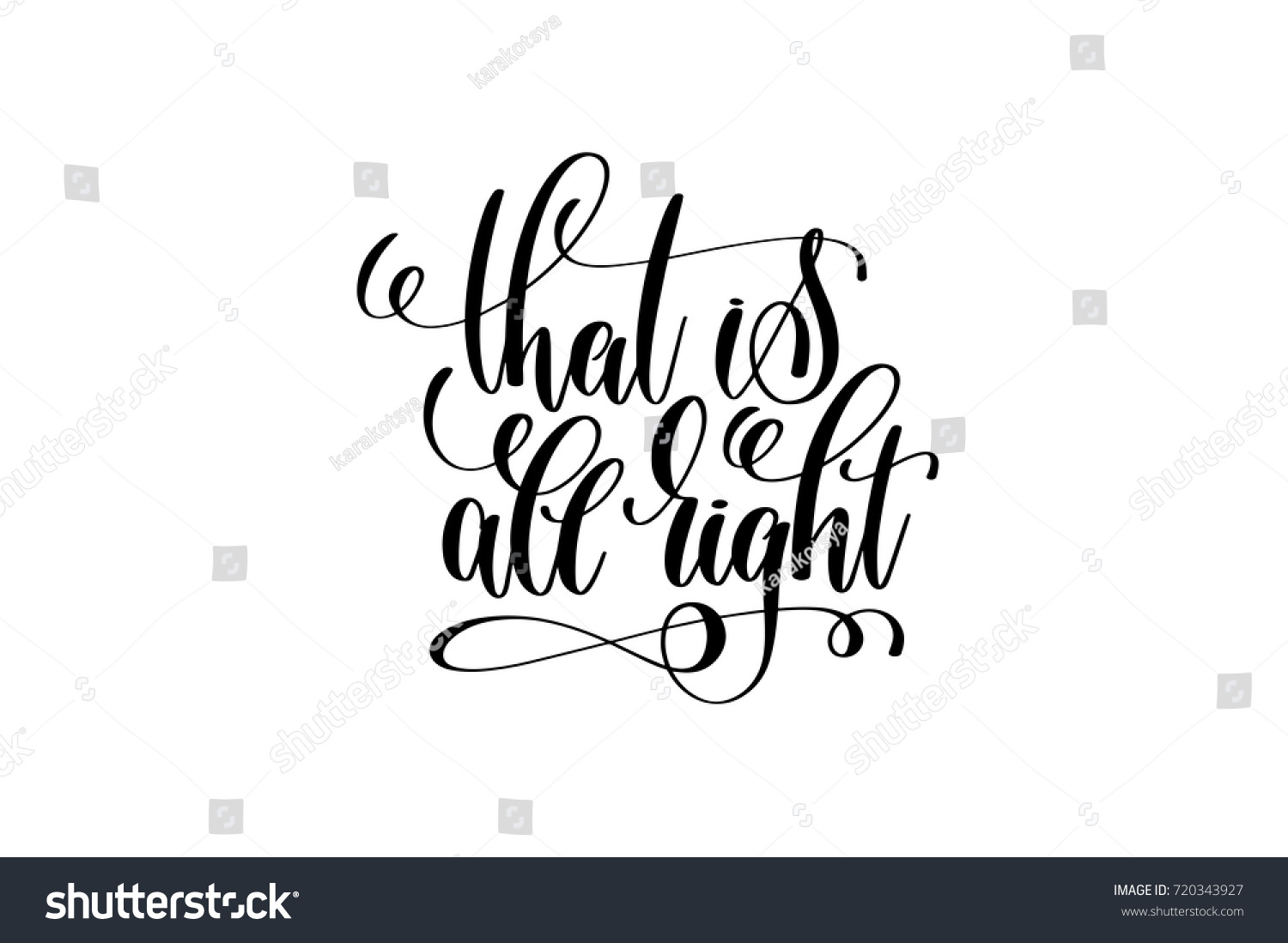 That Is All Right Motivational And Inspirational Quote Typography