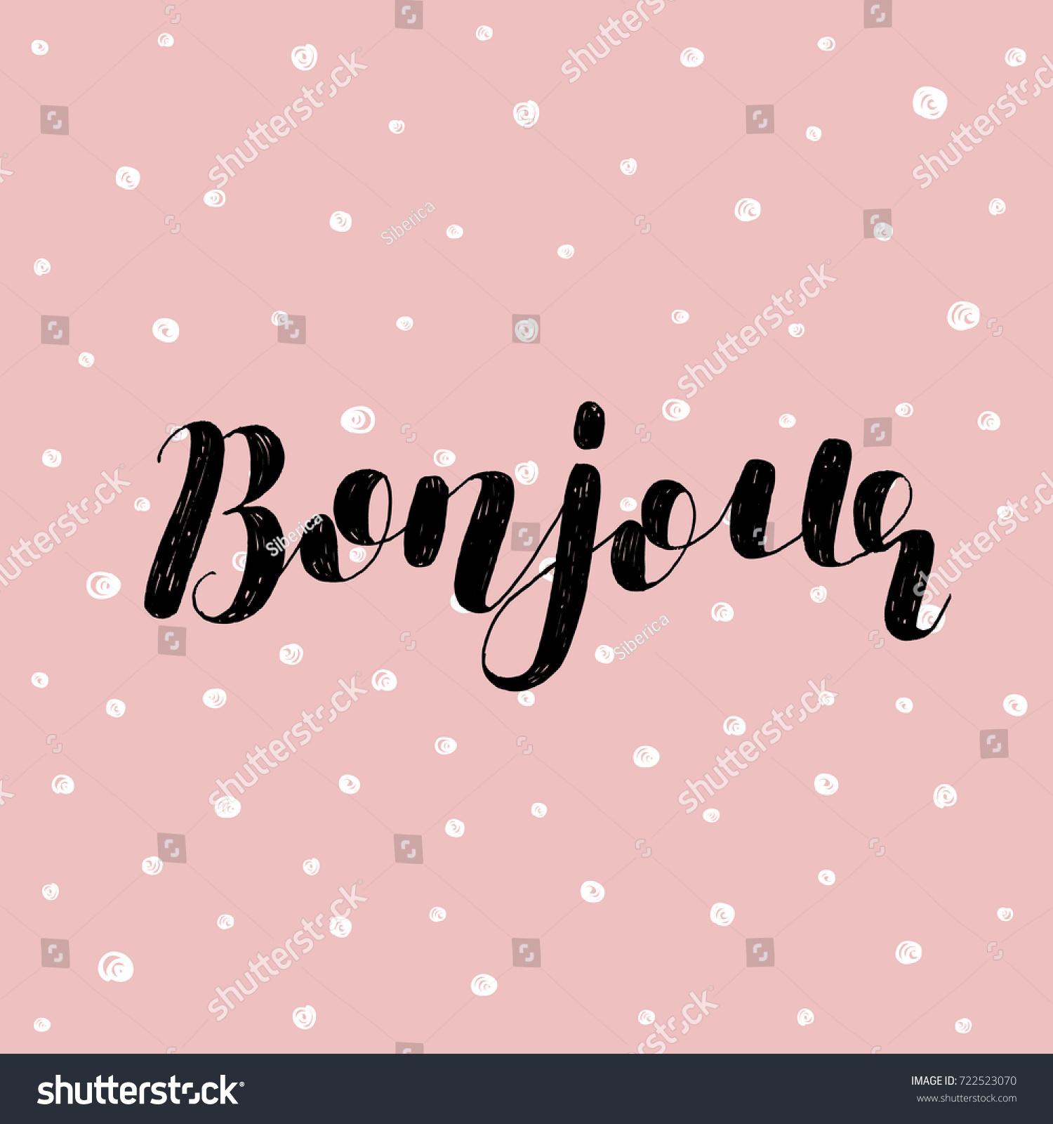 Bonjour Good Day In French Brush Hand Lettering Illustration