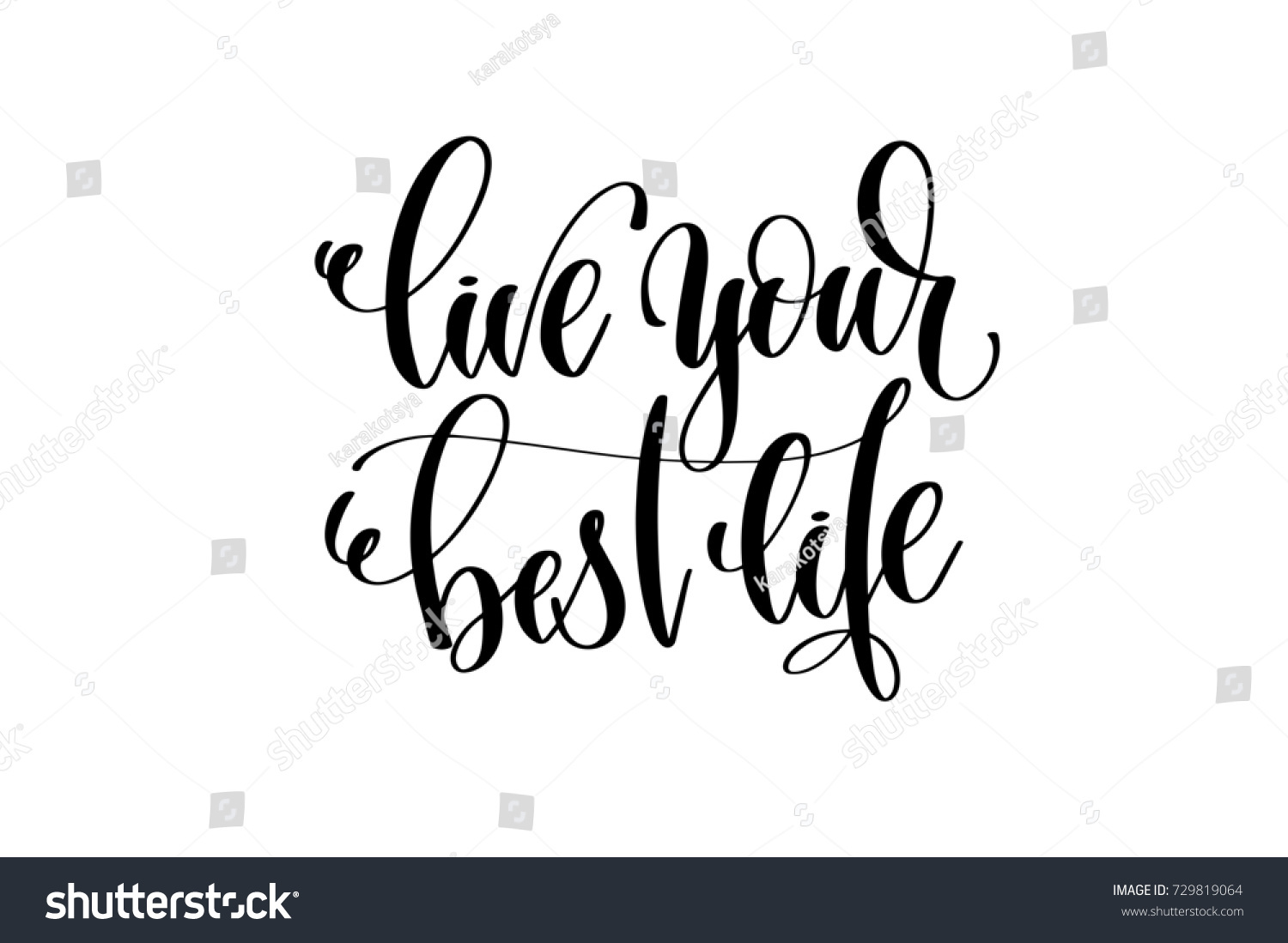 Live Your Life Quotes Live Your Best Life Hand Written Stock Illustration 729819064