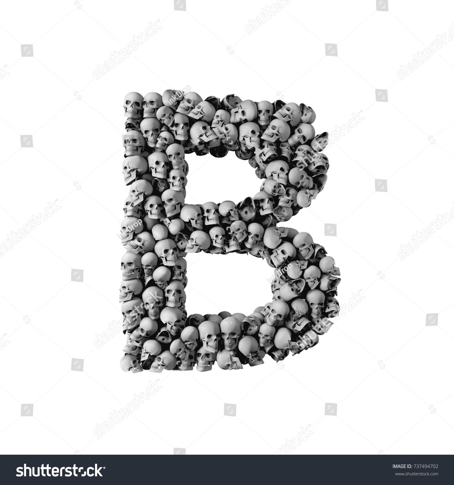Skull Font Letter B Letter Made From Lots Of Skulls 3d Rendering