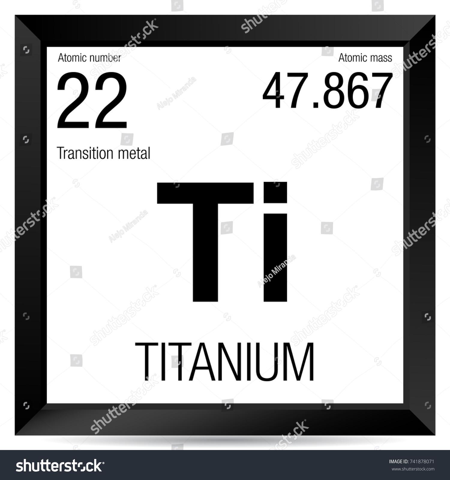 Titanium symbol element number 22 periodic stock vector 741878071 titanium symbol element number 22 of the periodic table of the elements chemistry urtaz Choice Image