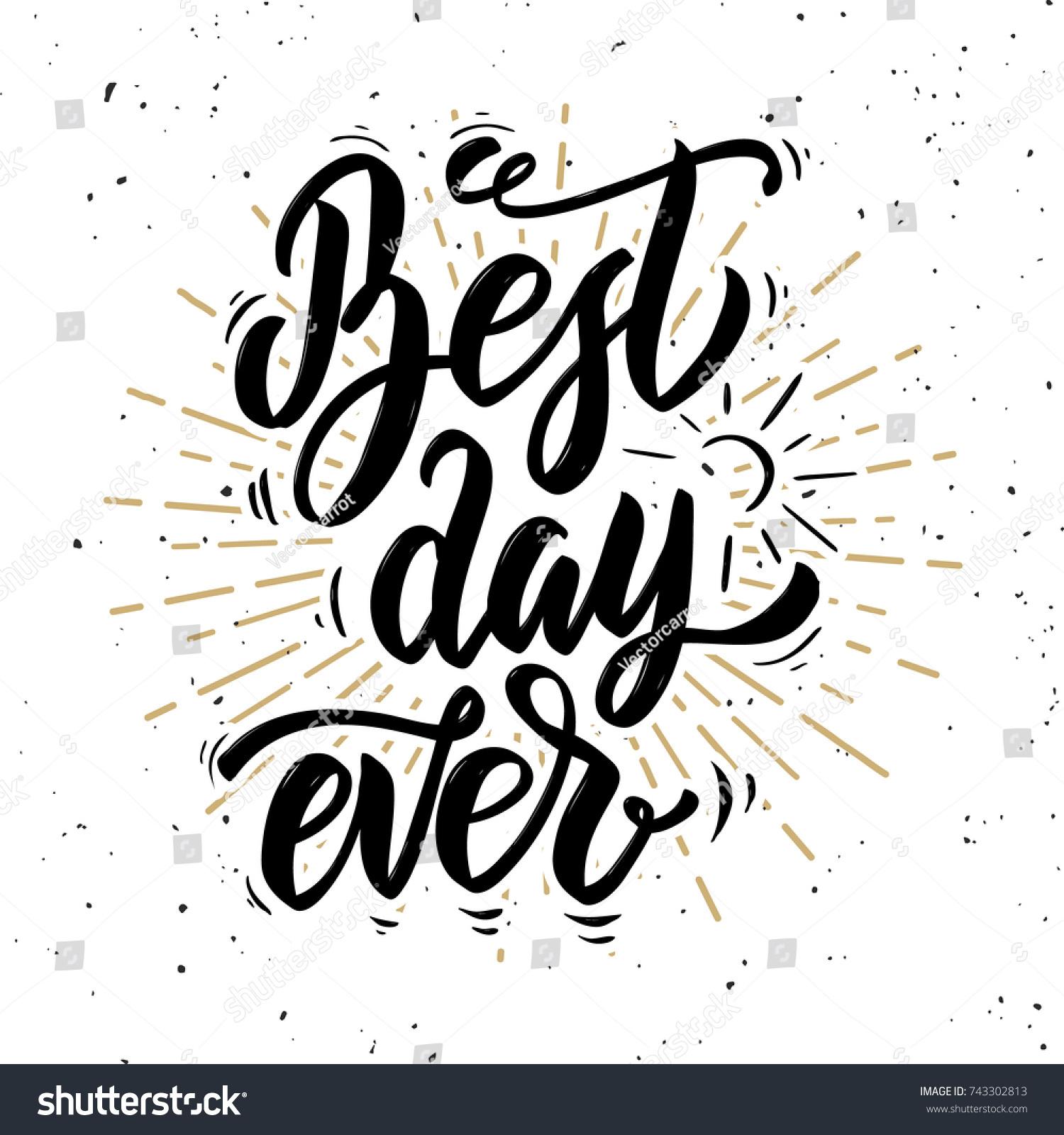best day ever hand drawn motivationのイラスト素材 743302813