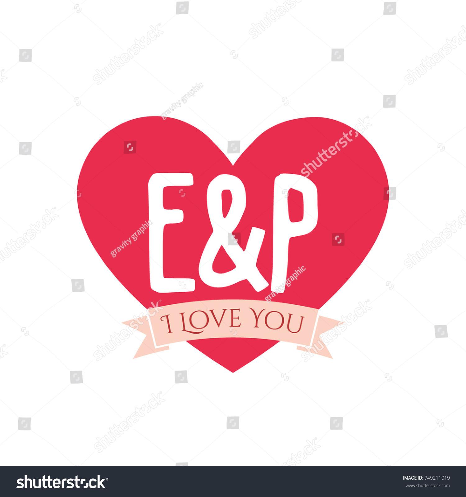 E P Letter Inside Heart St Stock Vector Royalty Free 749211019