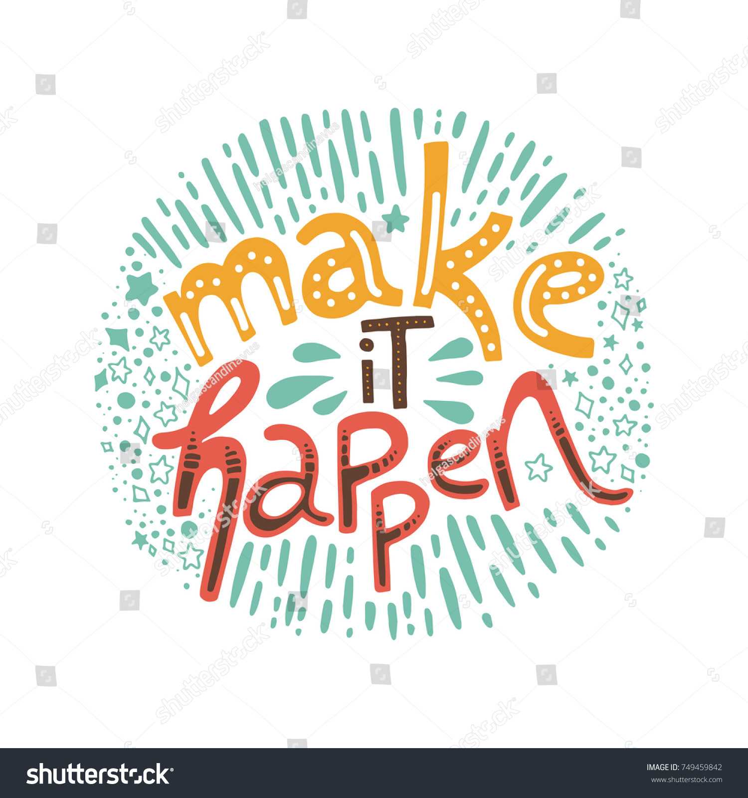 Make It Happen Hand Drawn Lettering Motivation And Inspiration Quote Stock Vector
