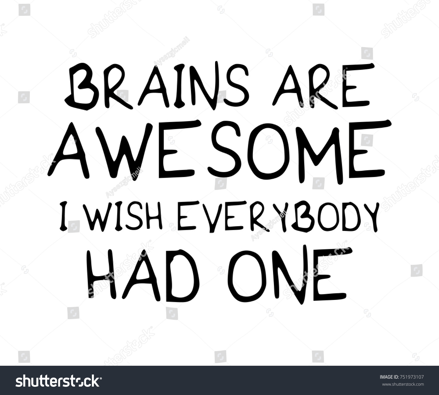 5becf7223 Brains are awesome I wish everybody had one / Funny quote typography /  Vector illustration design.